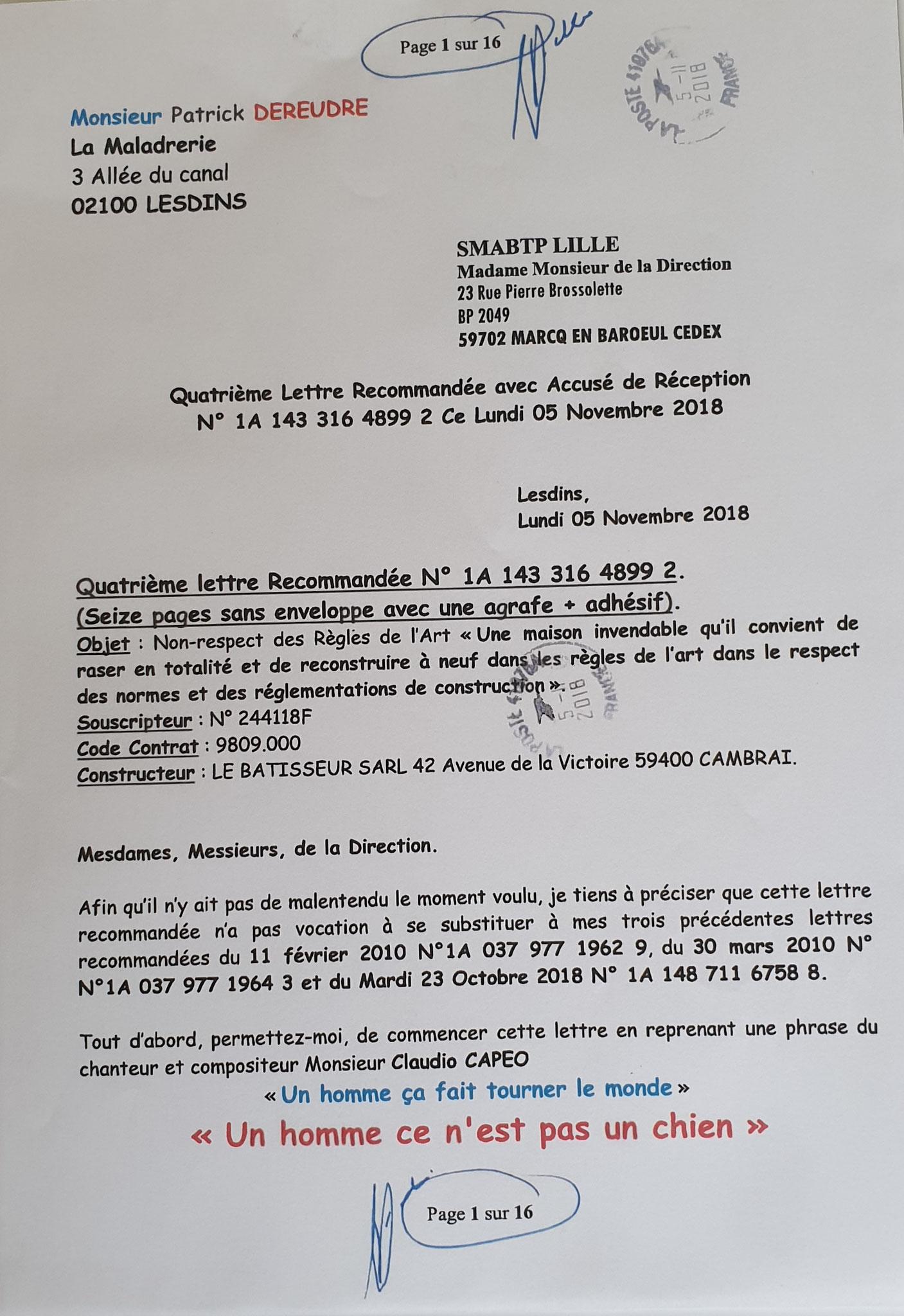 Le 05 Novembre 2018 j'adresse une quatrième LRAR N0 1A 143 316 4899 2 à SMABTP (seize pages) www.jenesuispasunchien.fr www.jesuisvictime.fr www.jesuispatrick.fr PARJURE & CORRUPTION