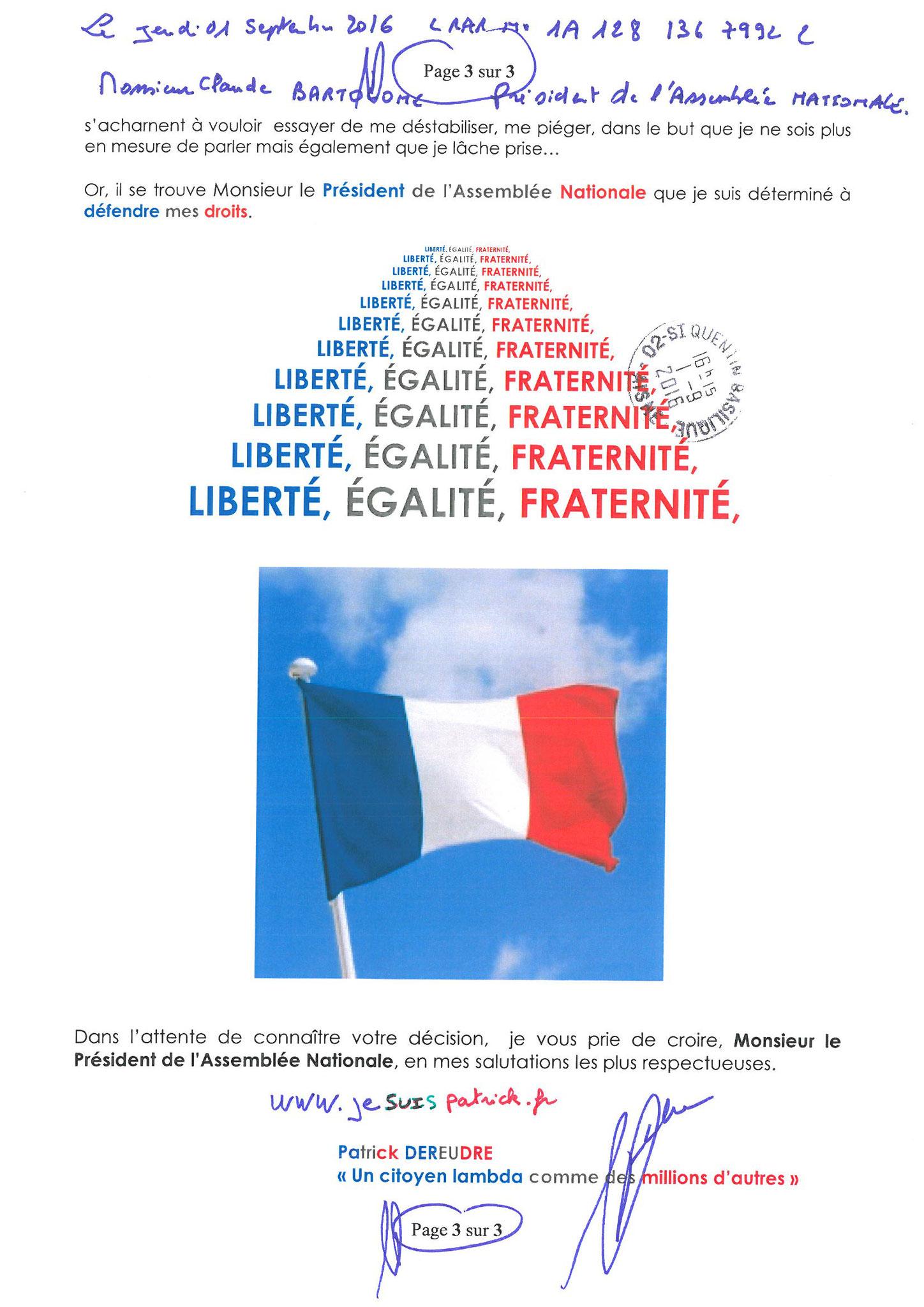 LRAR du 01 Septembre  2016 N°1A 128 136 7992 2 page 3 sur 3  à  Monsieur le Président de l'Assemblée Nationale Commission d'Enquête Parlementaire site www.jesuispatrick.fr