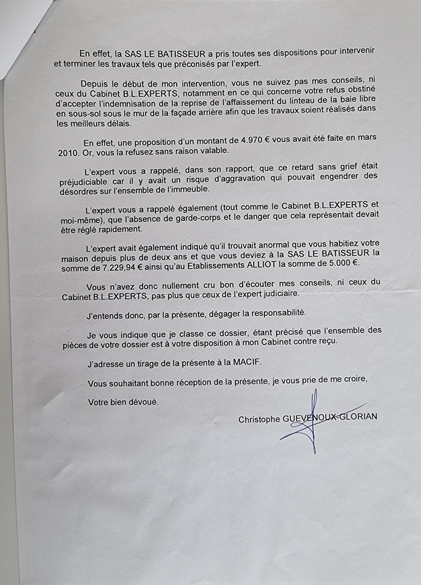 Le 31 Octobre 2011,  Maître Christophe GUEVENOUX l'avocat de la Direction de la MACIF nous adresse un courrier     INACCEPTABLE  BORDERLINE    EXPERTISES JUDICIAIRES ENTRE COPAINS...  www.jesuispatrick.fr