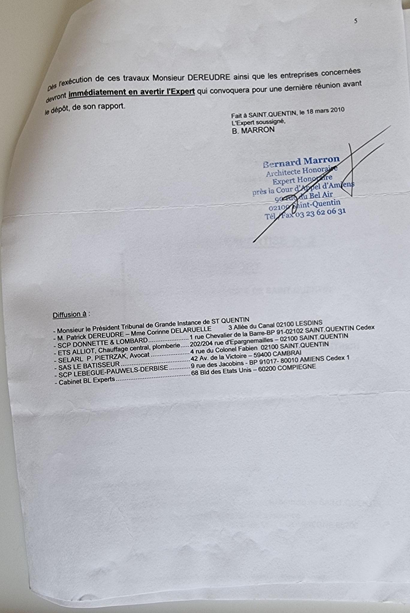 Le 18 Mars 2010 Monsieur Bernard MARRON Expert Judiciaire auprès de la Cour d'Appel d'Amiens m'adresse son deuxième rapport Judiciaire.  INACCEPTABLE  BORDERLINE    EXPERTISES JUDICIAIRES ENTRE COPAINS... www.jesuispatrick.fr www.jesuisvictime.fr