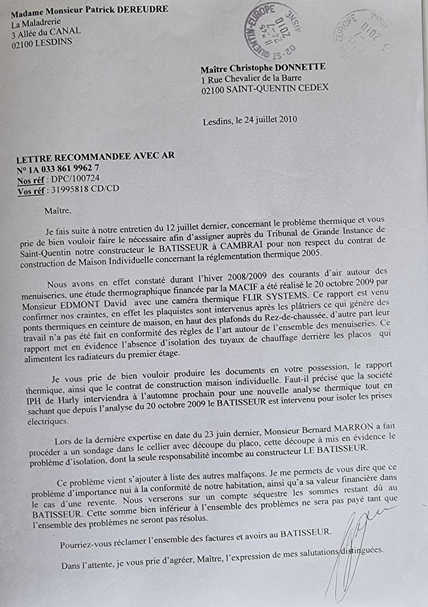 Le 24 Juillet 2010 j'adresse une LRAR à mon avocat  Maître Christophe DONNETTE mandaté par la MACIF    BORDERLINE     EXPERTISES JUDICIAIRES ENTRE COPAINS... www.jenesuispasunchien.fr www.jesuisvictime.fr www.jesuispatrick.fr