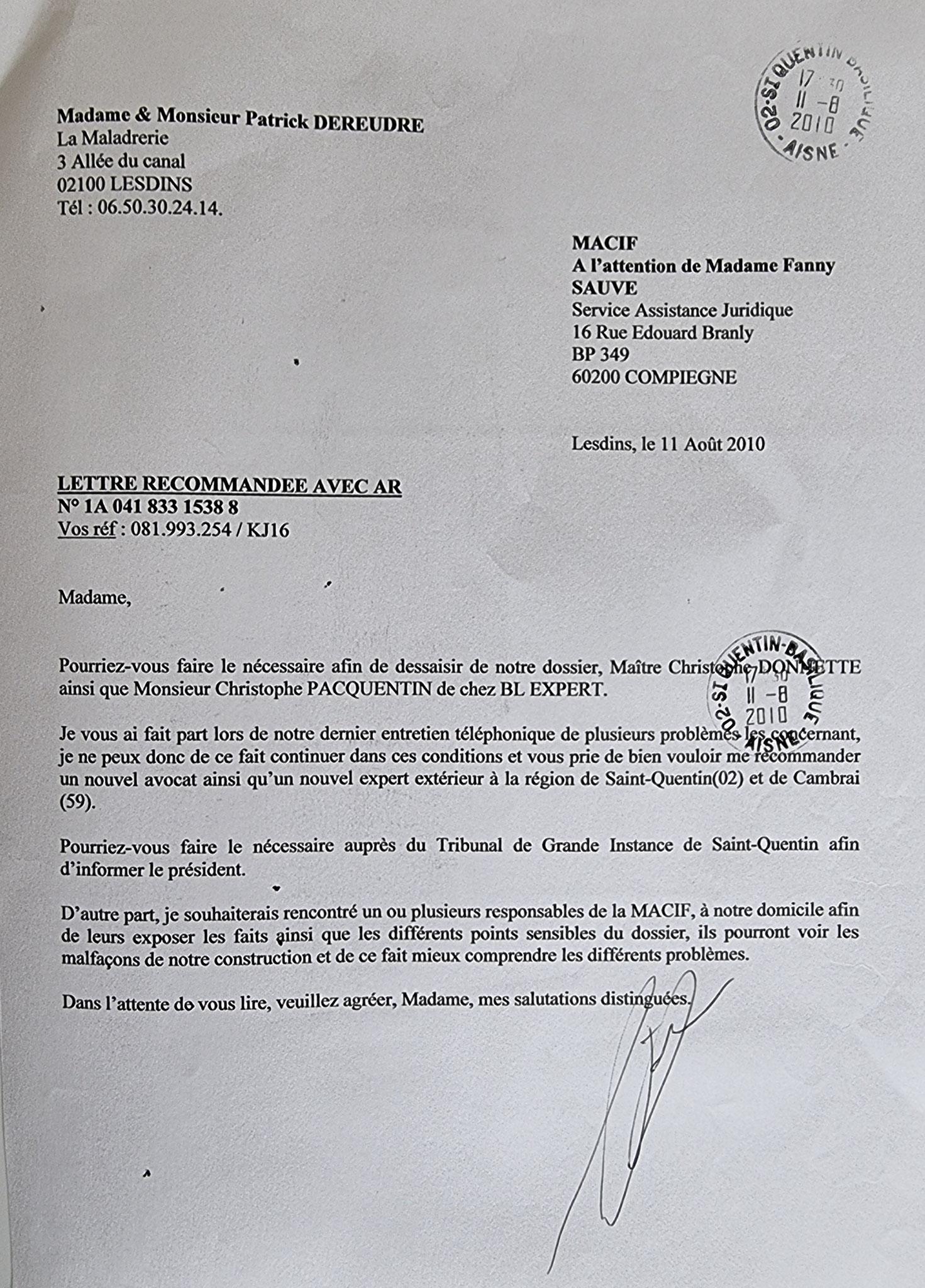 Le 11 Août 2010 j'adresse une LRAR à mon ASSUREUR LA MACIF    INACCEPTABLE  BORDERLINE   EXPERTISES JUDICIAIRES ENTRE COPAINS... www.jenesuispasunchien.fr www.jesuisvictime.fr www.jesuispatrick.fr
