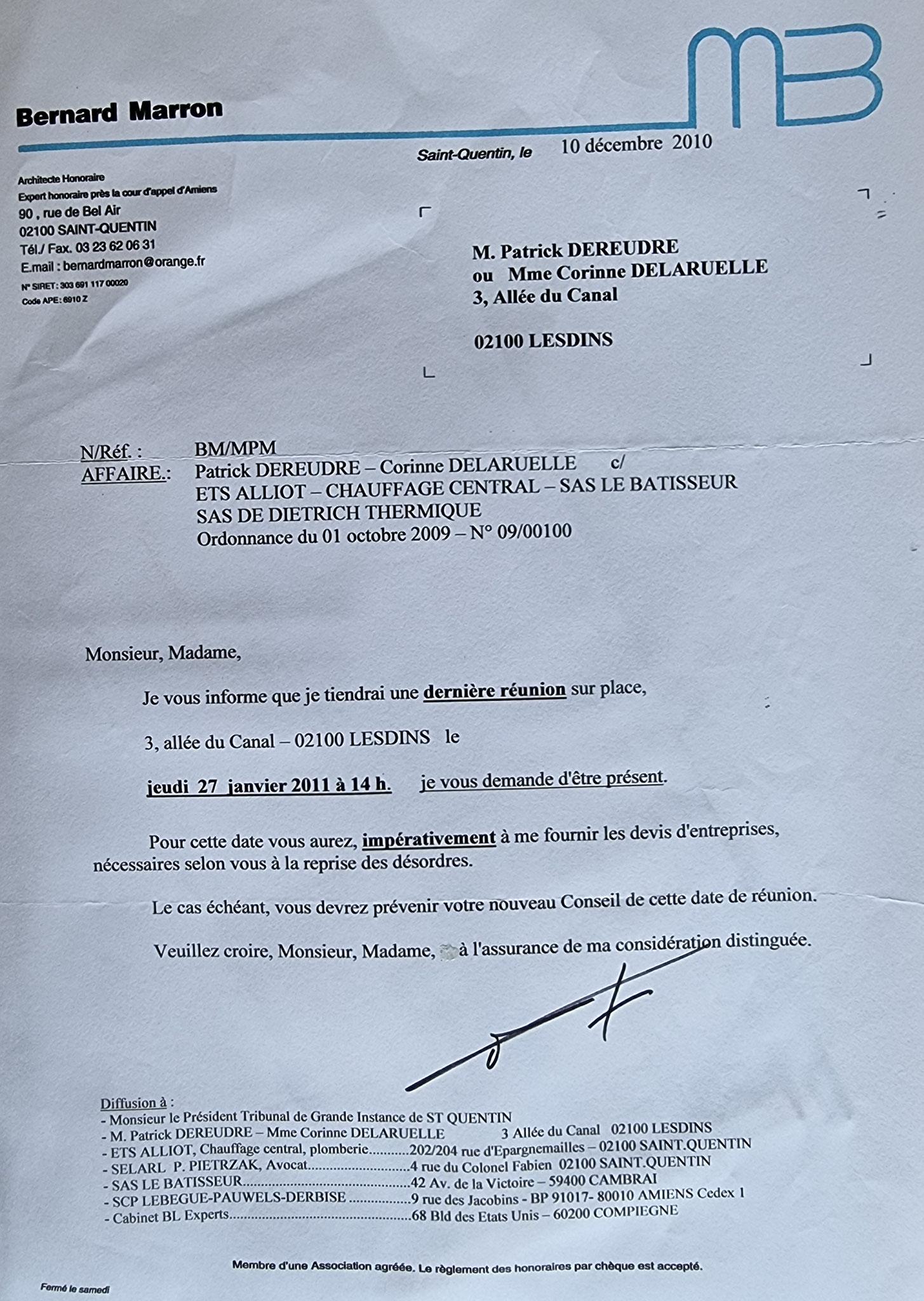 Le 10 Décembre 2010 Monsieur Bernard MARRON Expert auprès des tribunaux de la Cour d'Appel des Tribunaux d'Amiens m'adresse une convocation par Lettre Recommandée pour une dernière Expertise Judiciaire en date du 27 Janvier 14H00www.stopcorruptionstop.fr