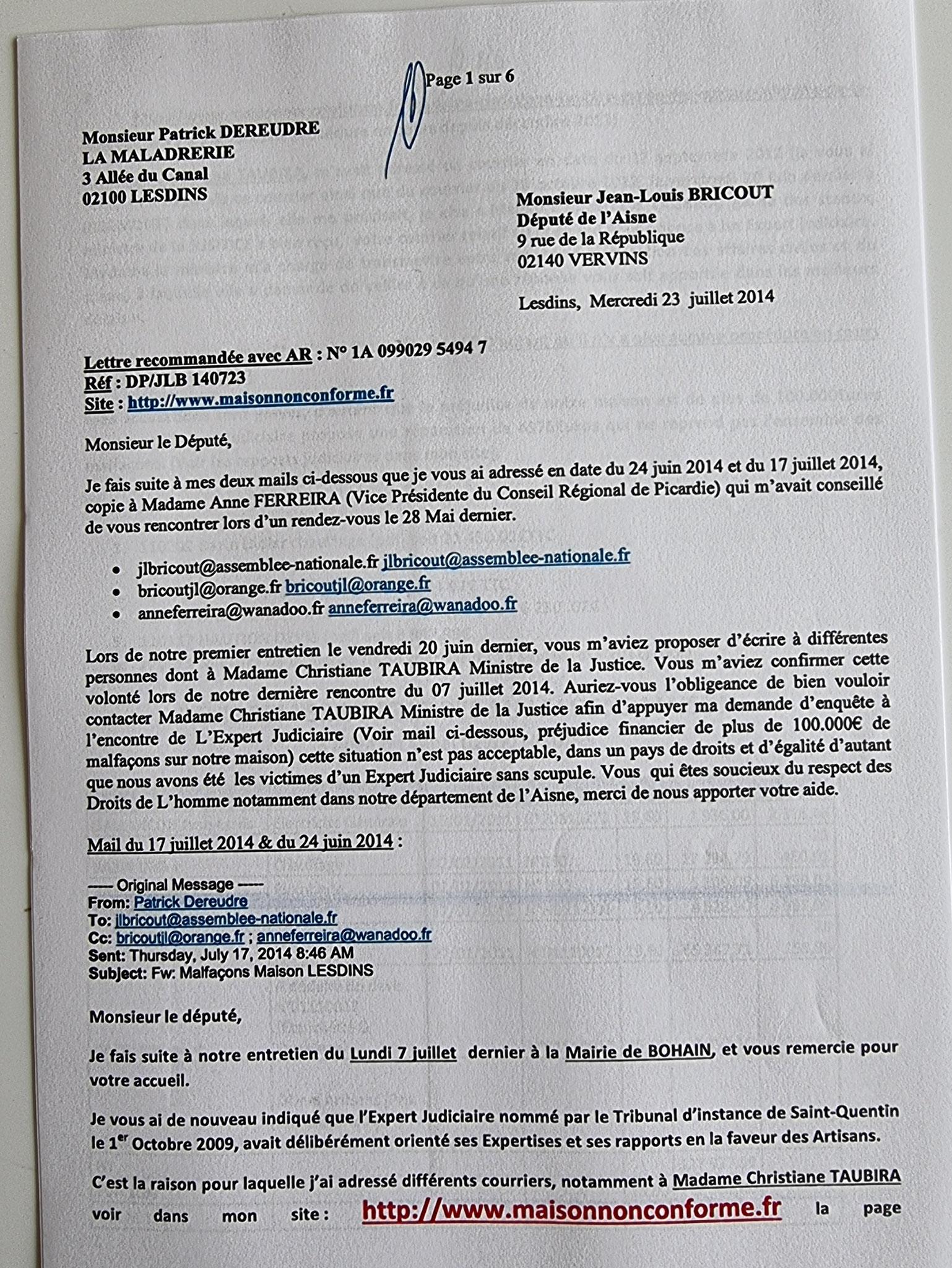 Ma lettre recommandée du 23 Juillet 2014 N° 1A 099 029 5494 7 adressée à Monsieur Jean-Louis BRICOUT député de l'Aisne www.jesuisvictime.fr www.jesuispatrick.fr www.jenesuispasunchien.fr