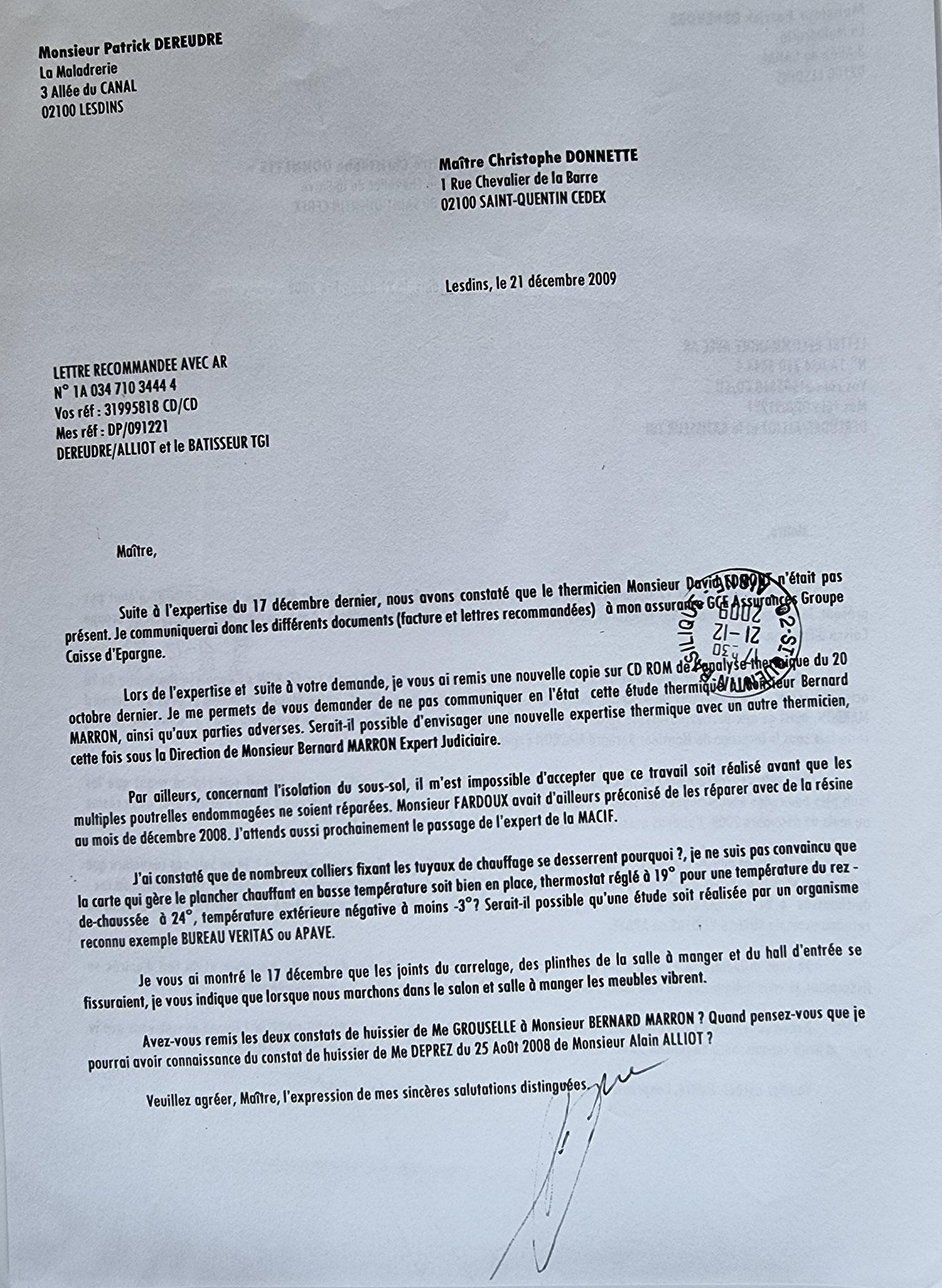 Le 21 décembre 2009 j'adresse une LRAR à Maître Christopne DONNETTE mon Avocat Mandaté par la MACIF.     INACCEPTABLE  BORDERLINE       EXPERTISES JUDICIAIRES ENTRE COPAINS... www.jesuispatrick.fr www.jesuisvictime.fr