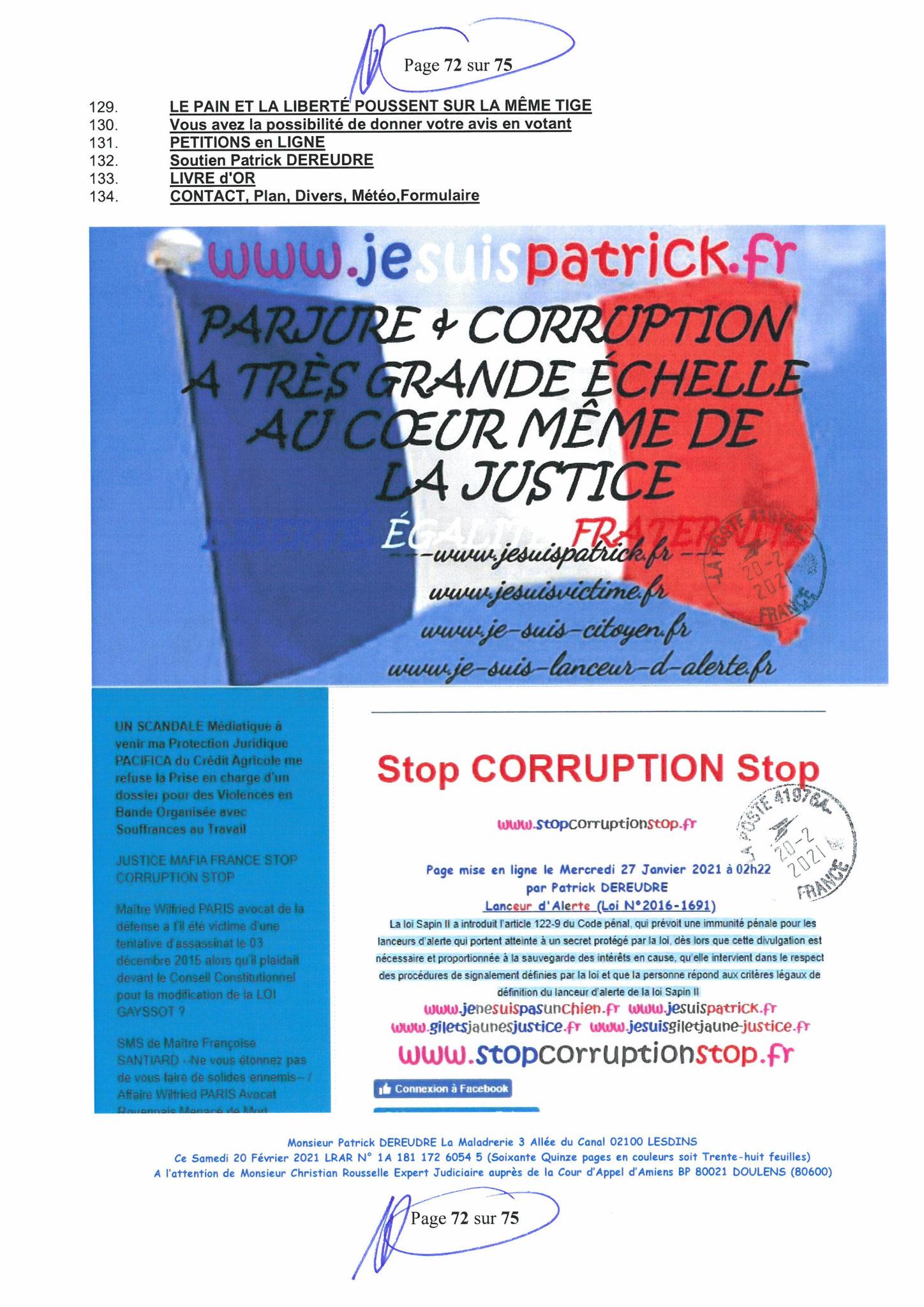 Page 72 Ma  Lettre Recommandée à Monsieur Christian ROUSSELLE Expert Judiciaire auprès de la Cour d'Appel d'Amiens Affaire MES CHERS VOISINS nos  www.jenesuispasunchien.fr www.jesuisvictime.fr www.jesuispatrick.fr PARJURE & CORRUPTION JUSTICE REPUBLIQUE