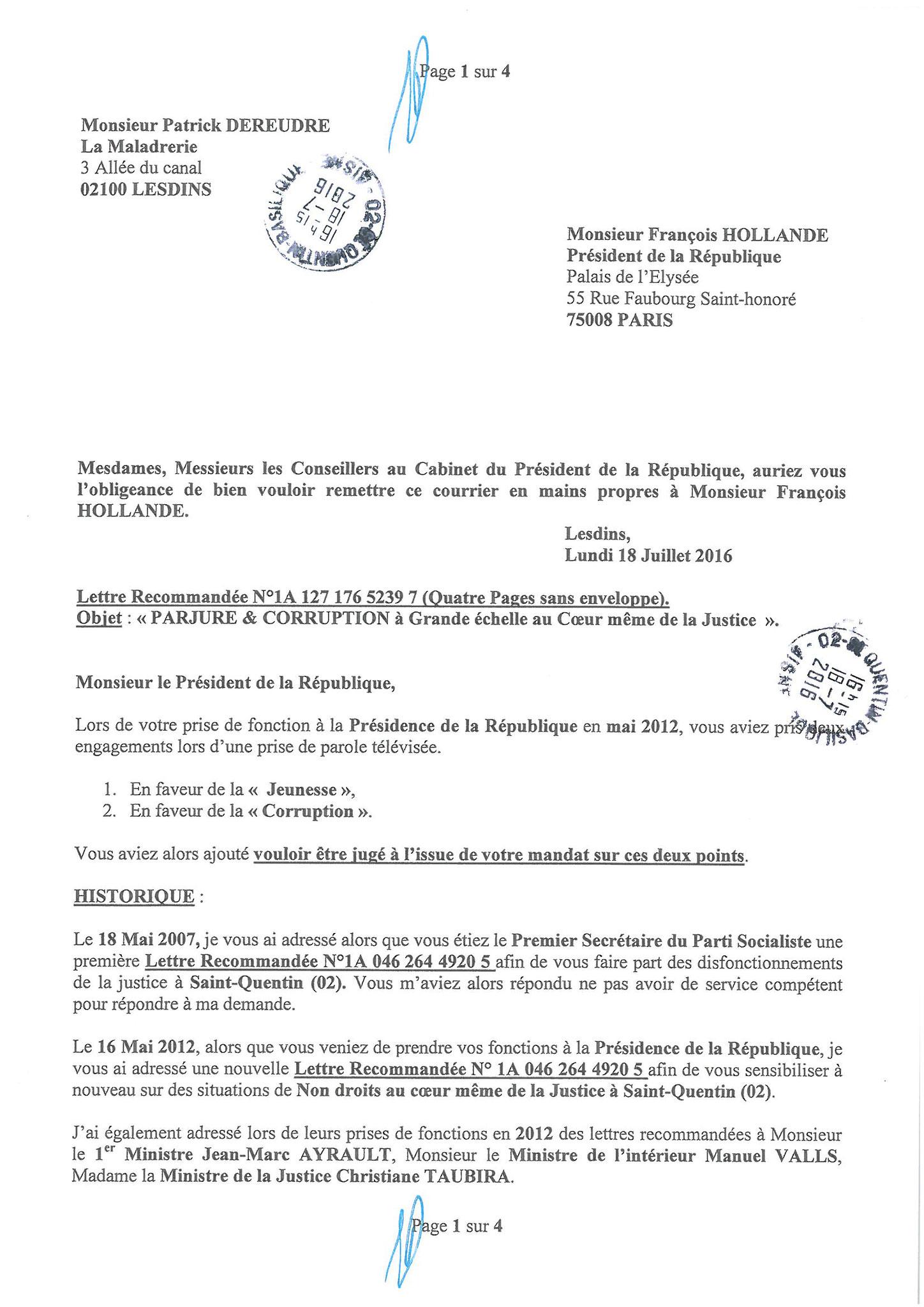 Ma Lettre recommandée du 18 Juillet  2016 adressée à Monsieur le Président de la République Monsieur François HOLLANDE www.jesuisvictime.fr www.jesuispatrick.fr www.jenesuispasunchien.fr