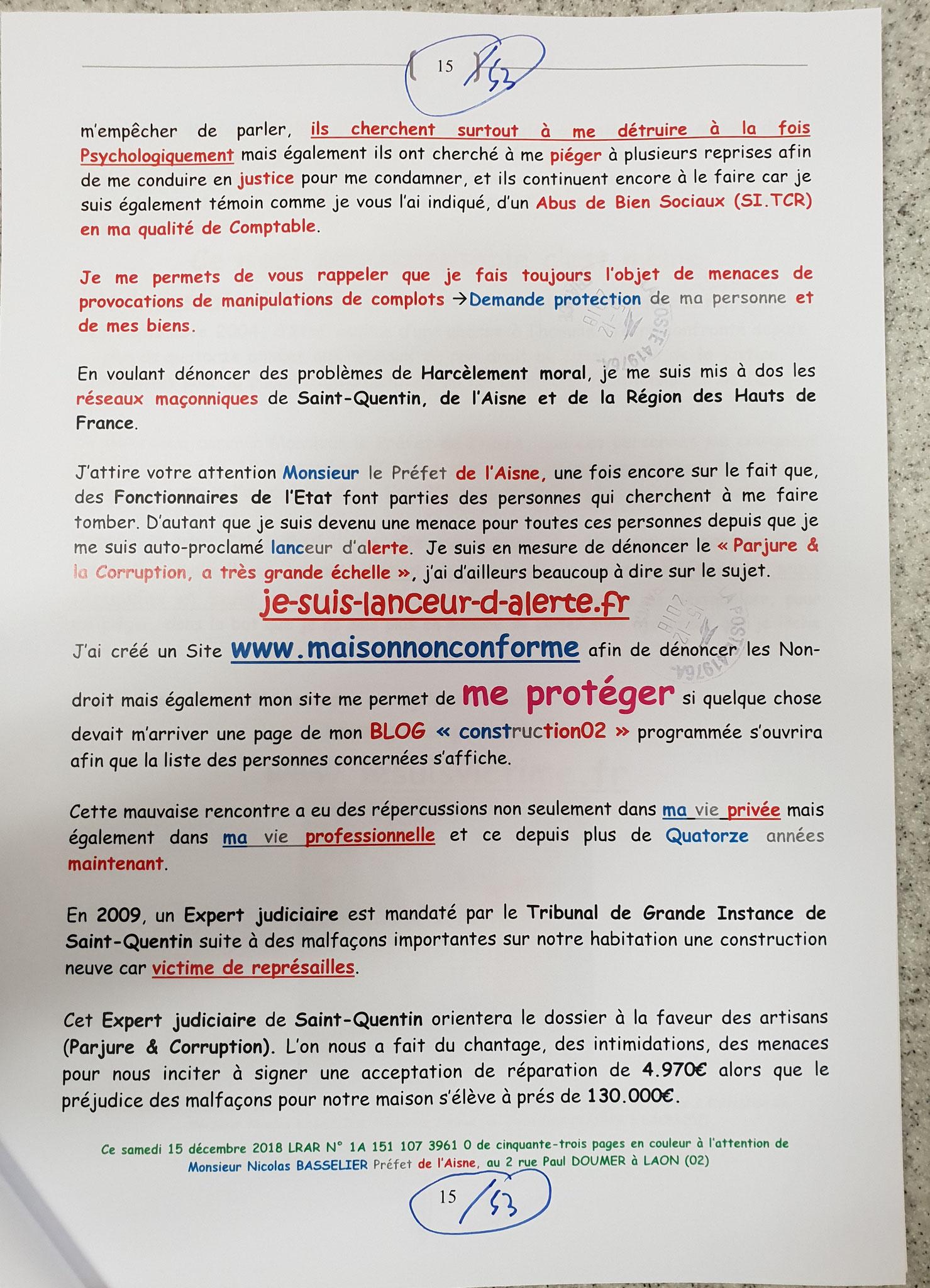 Demande Protection de ma Personne et de mes Biens... Ma Lettre recommandée adressé le 15 Décembre 2018 à Monsieur Nicolas BASSELIER le Préfet de l'Aisne (Sans Réponse!!!) www.jenesuispasunchien.fr www.jesuisvictime.fr www.jesuispatrick.fr NE RENONCEZ PAS