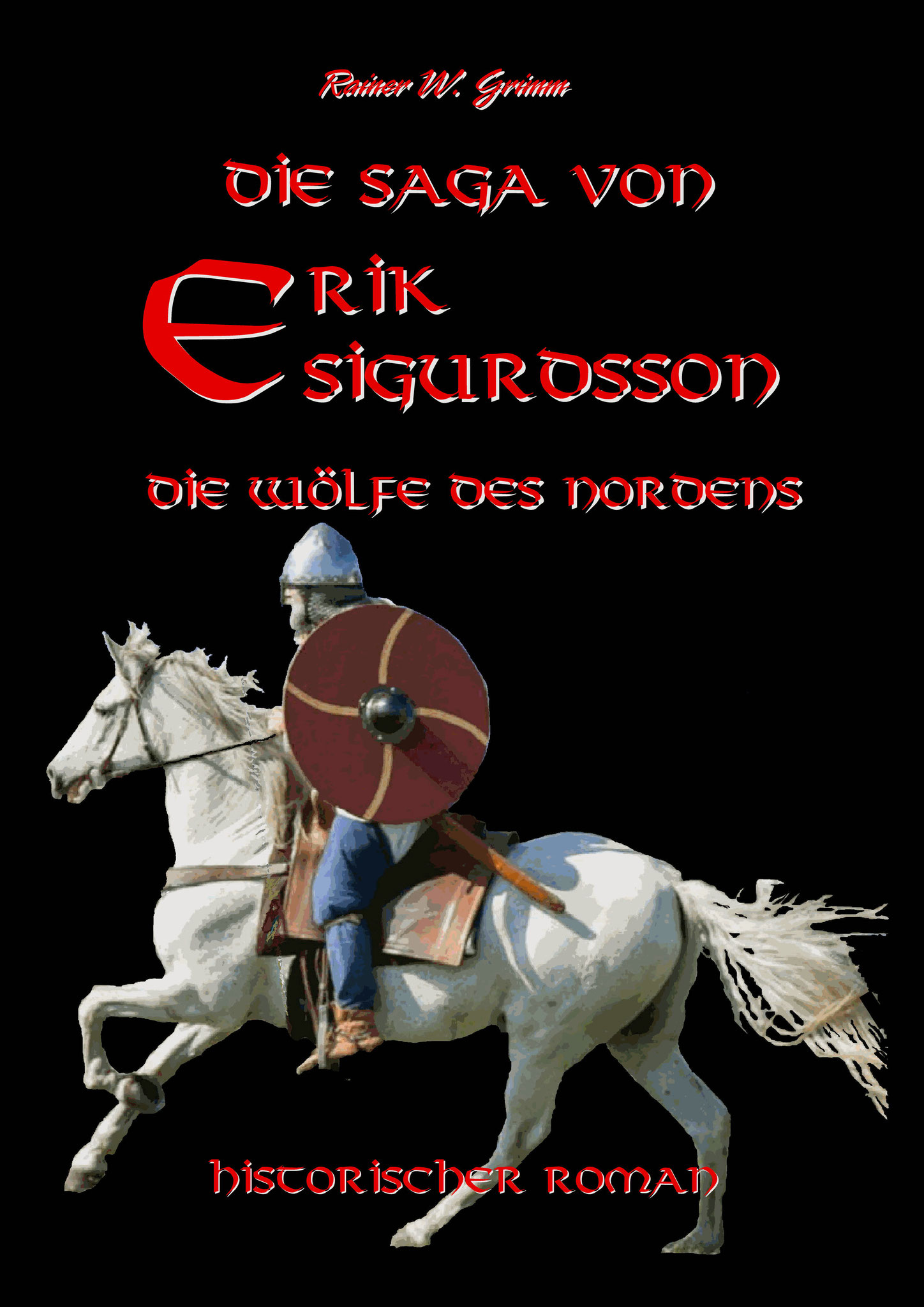 "The Saga of Erik Sigurdsson ""The Wolfs of the North"" / german"