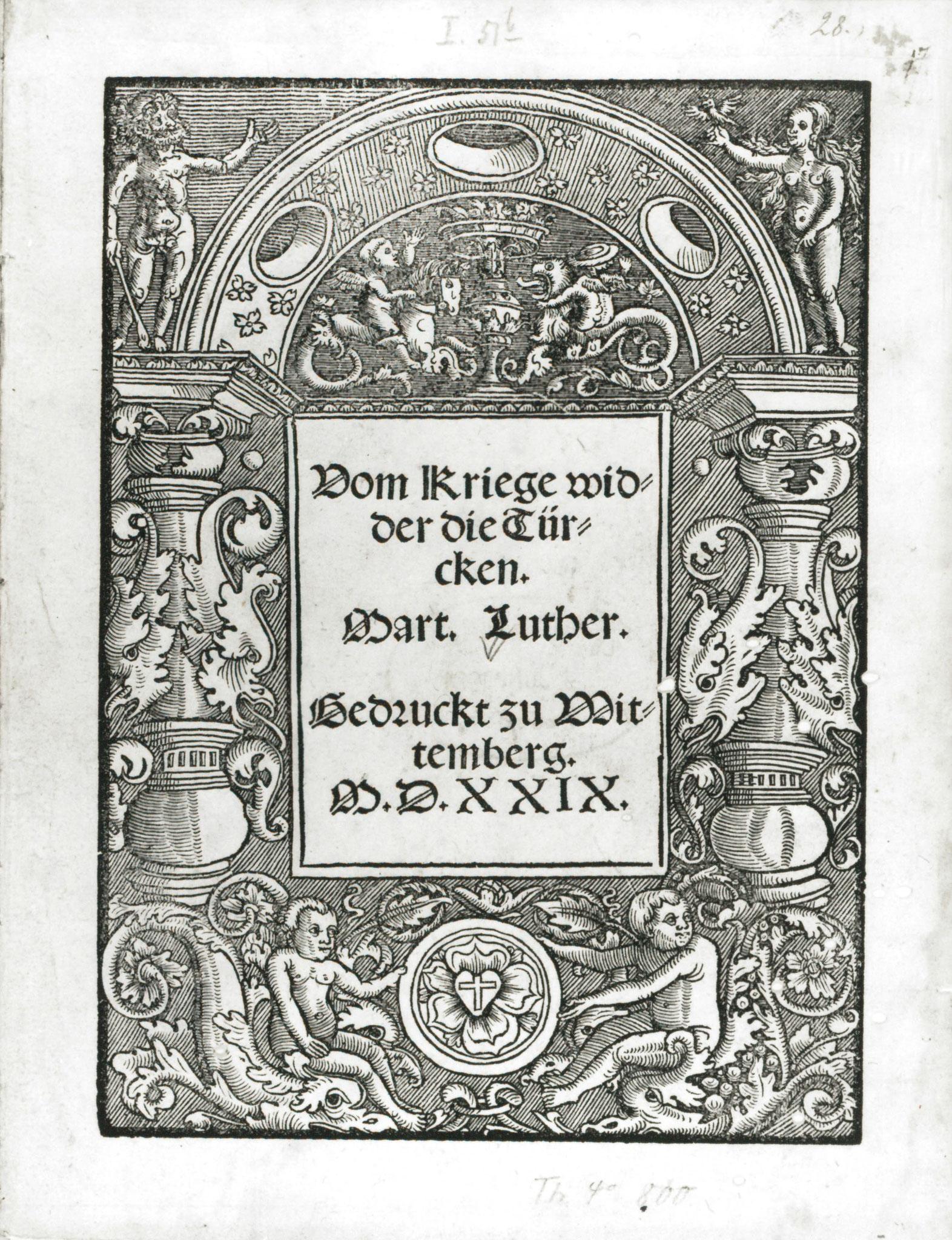 Martin Luther: Vom kriege widder die Türcken. Wittenberg: Weiß 1529. Signatur: 3.A.6392 Maße: 20,5 x 29 (aufgeschlagen), SLUB Dresden, Digitalisat in der Deutschen Fotothek.