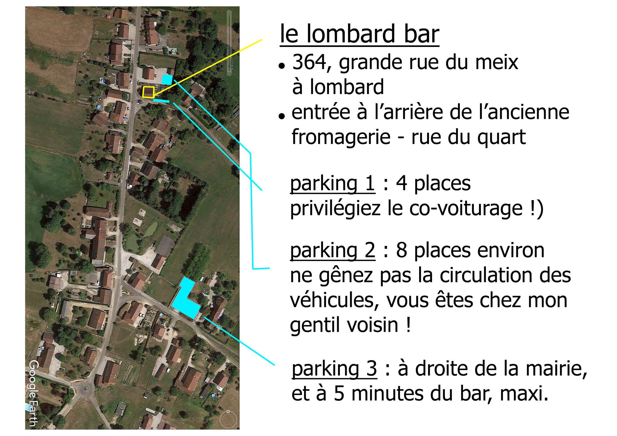 3 parkings, selon le nombre de véhicules et le temps que vous souhaitez passer au lombard bar