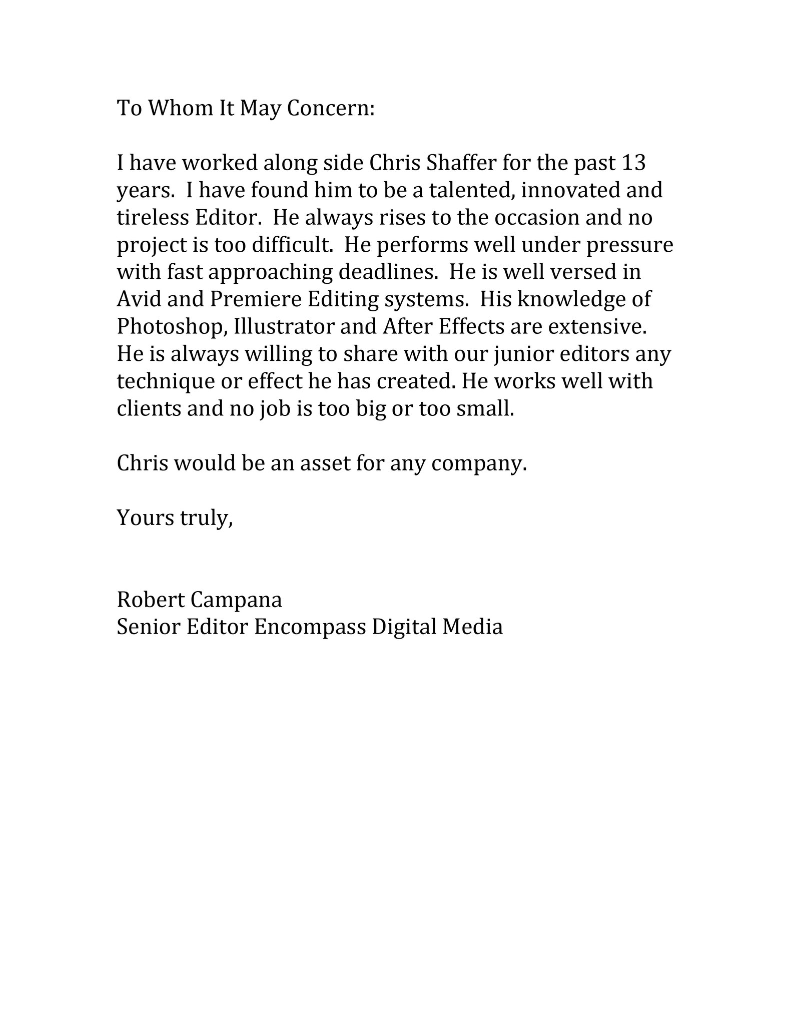 Reference from Robert Campana • Senior Editor • Encompass Digital Media