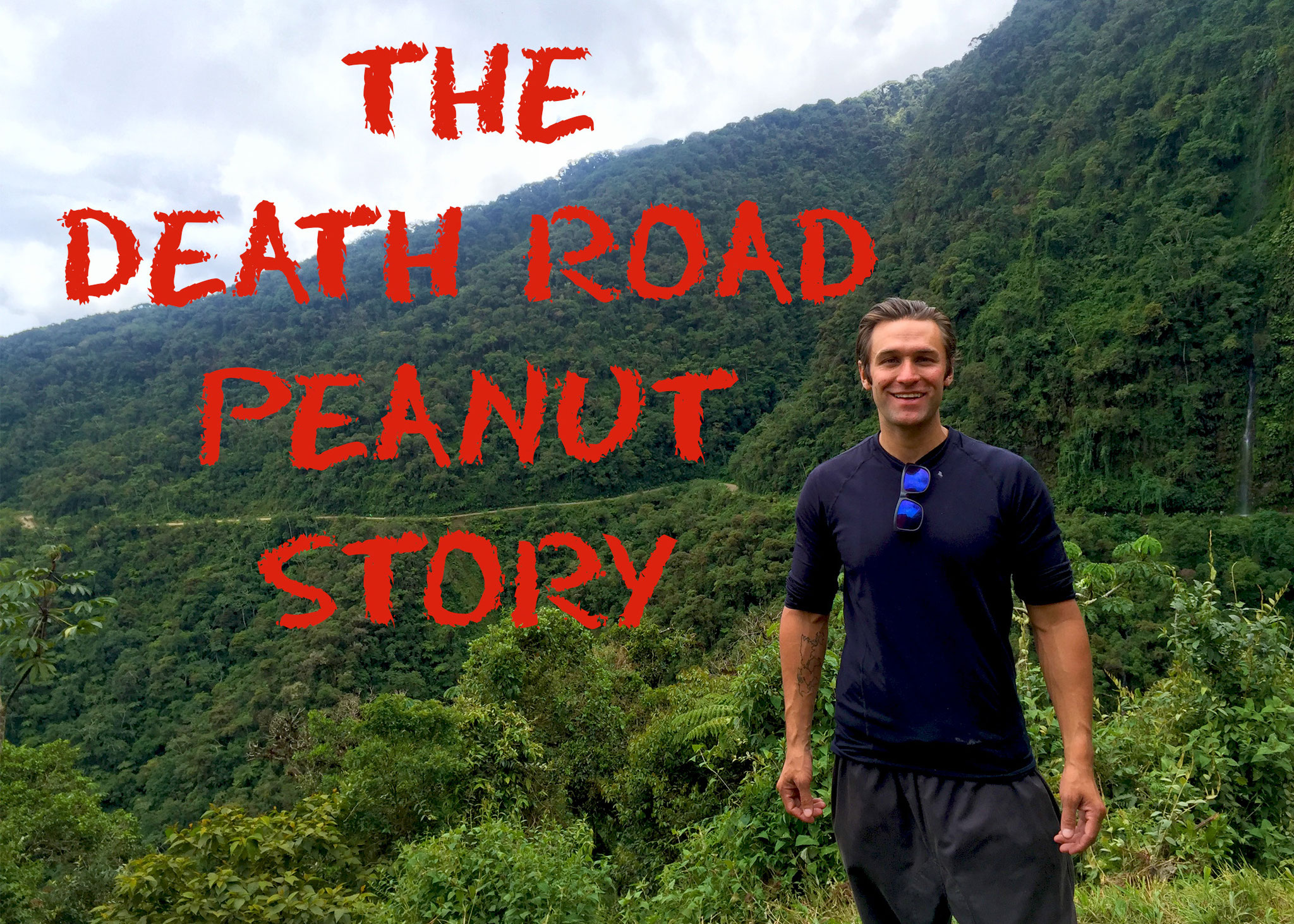 The Death Road Peanut Story