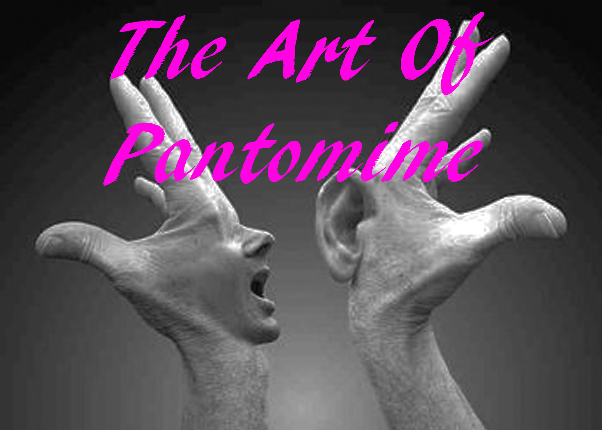 The Art Of Pantomime