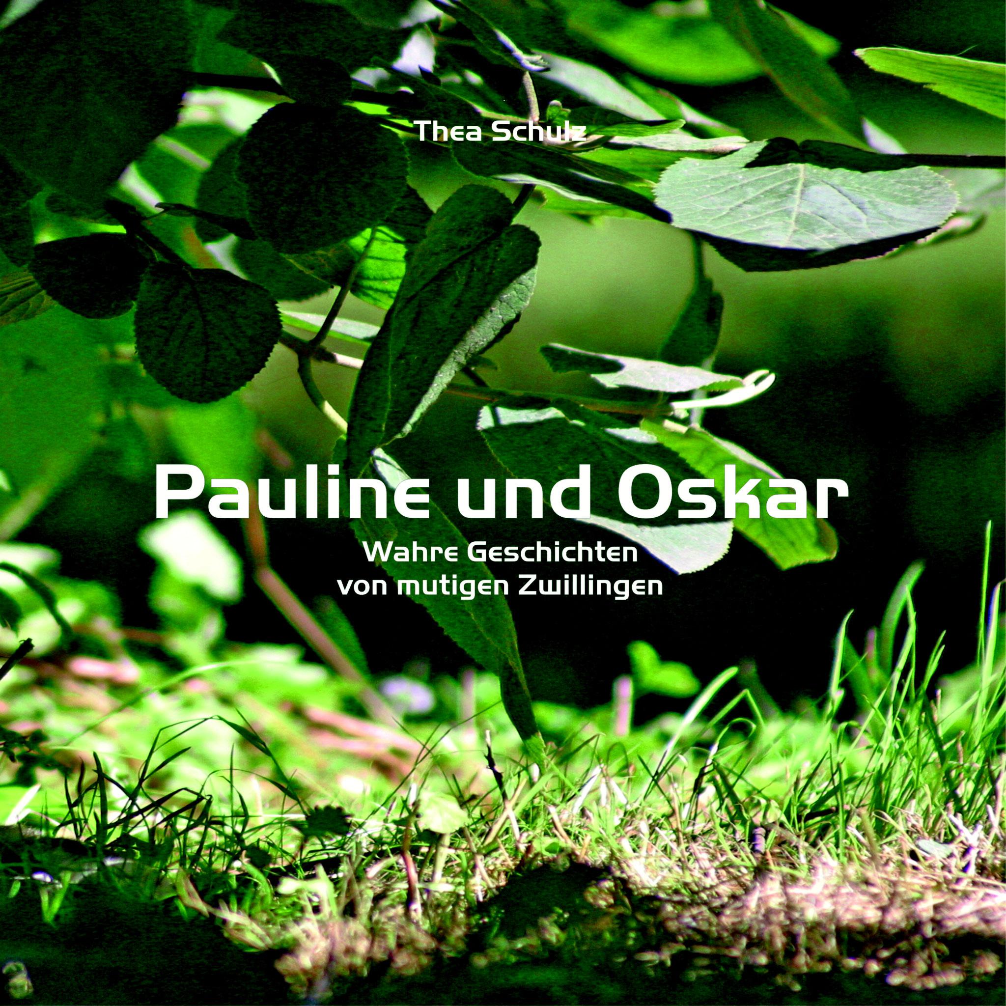 Pauline und Oskar - Wahre Geschichten von mutigen Zwillingen - Kinderbuch