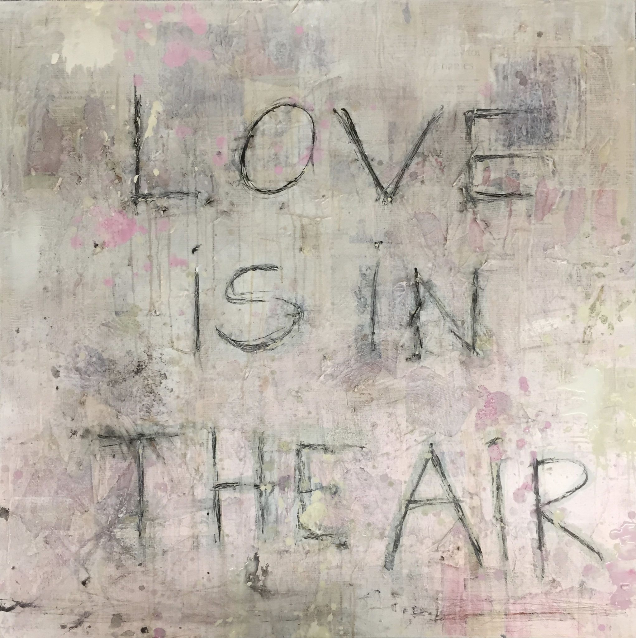 """LOVE IS IN THE AIR"" 2020 Acryl/Collage 100x100"