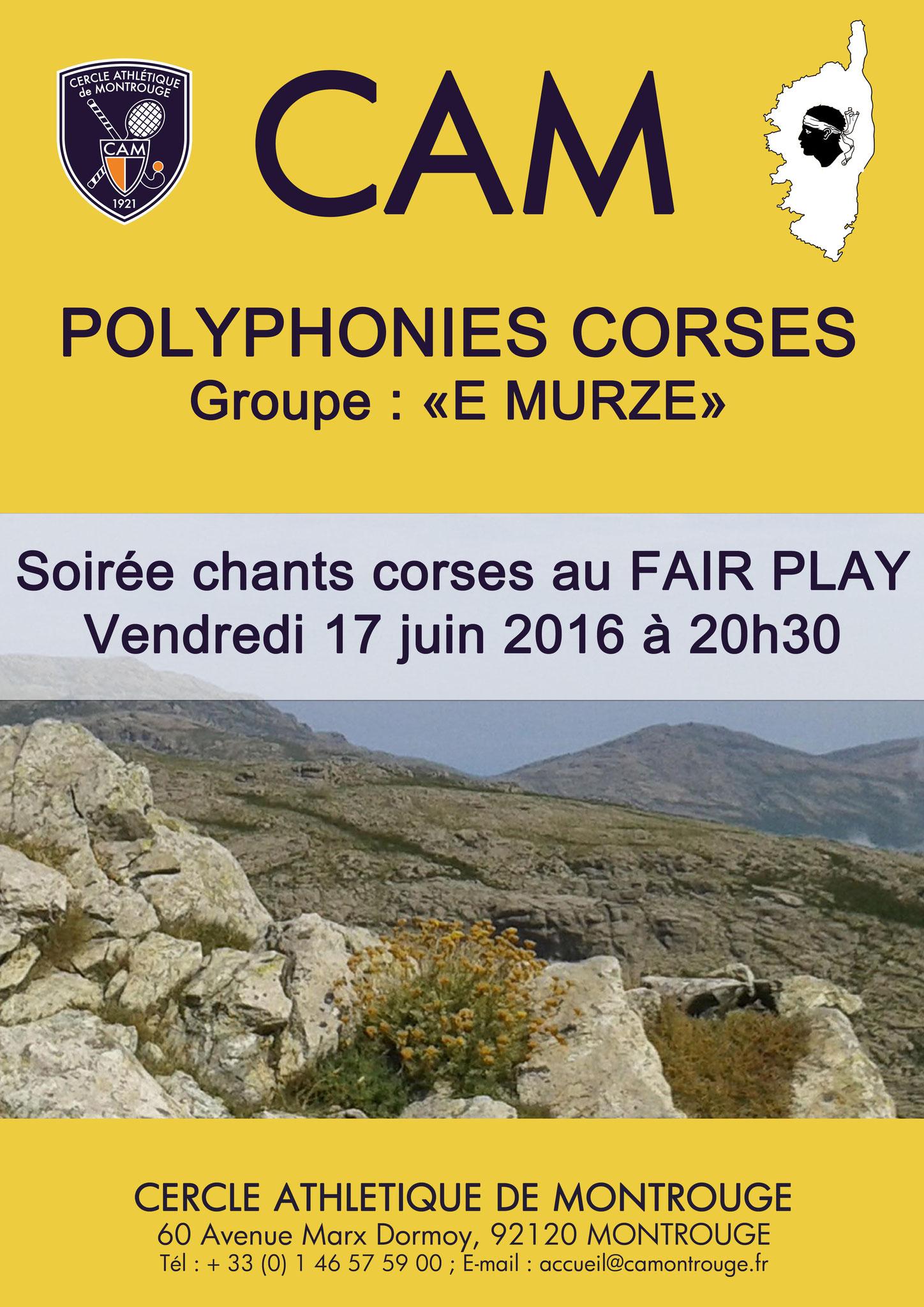 La Corse s'invite au CAM le temps d'une soirée, vendredi 17/06/16 dès 20h30 avec le groupe de chants polyphoniques corses E MURZE. Au menu proposé par Johann, planches de charcuterie et fromages 5 €, entrée gratuite