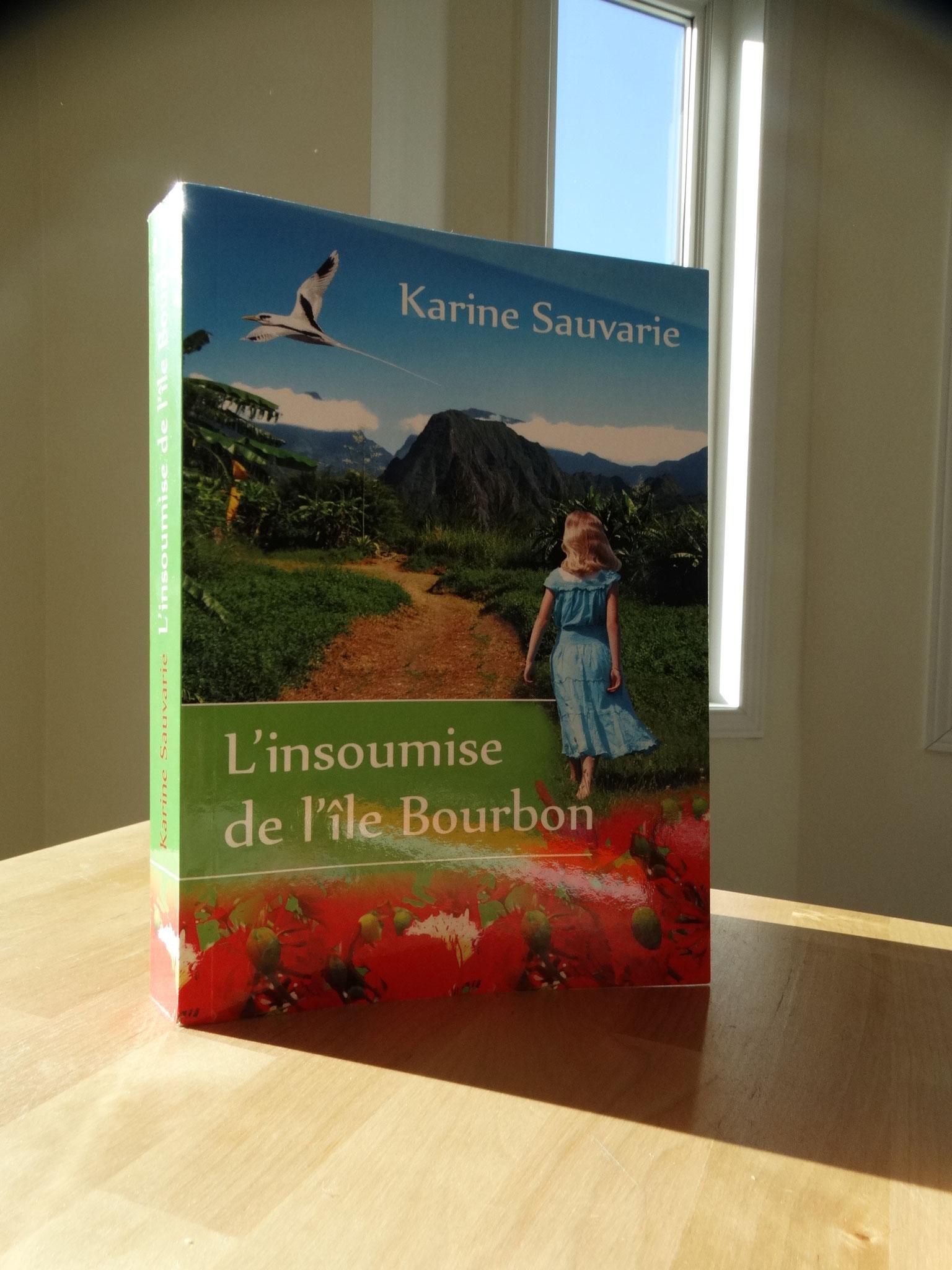 """Création graphique de la couverture du roman """"L'insoumise de l'île Bourbon"""" de Karine Sauvarie"""