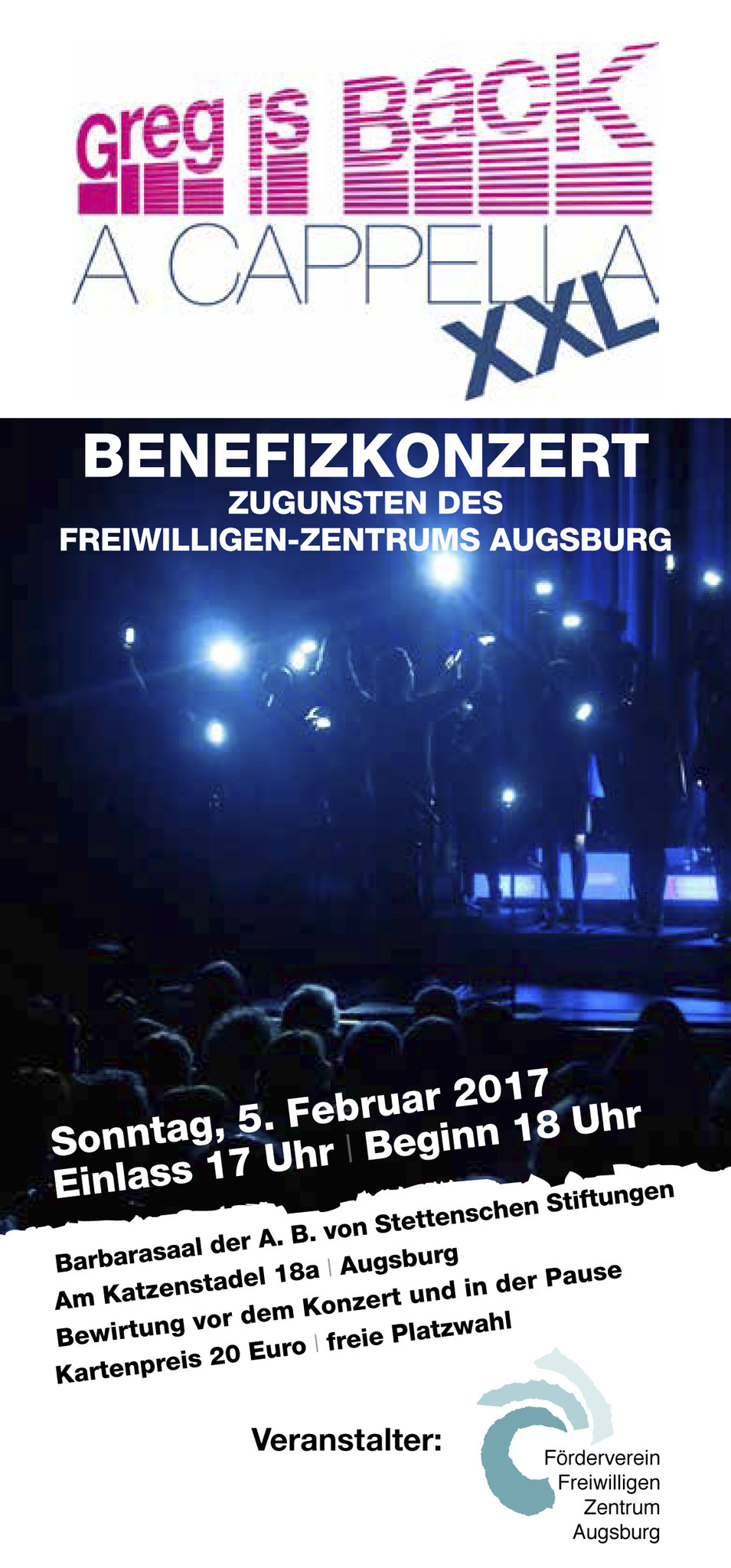 Benefizkonzert zugunsten des Freiwilligen-Zentrum Augsburg Greg is Back - A Cappela XXL Sonntag, 5. Februar 2017 im Barbarasaal