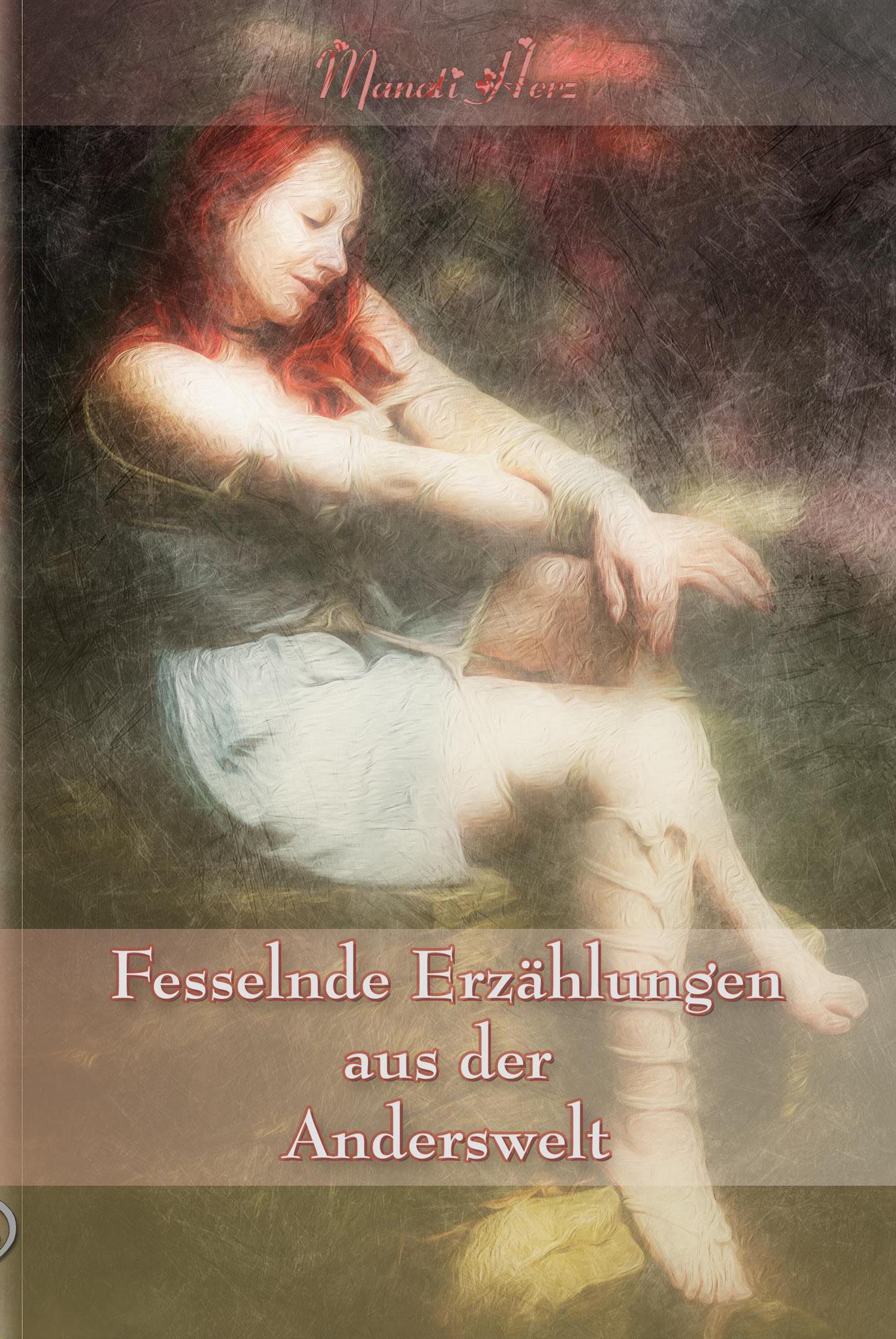 »Fesselnde Erzählungen aus der Anderswelt«, Fantasyroman von Manati Herz
