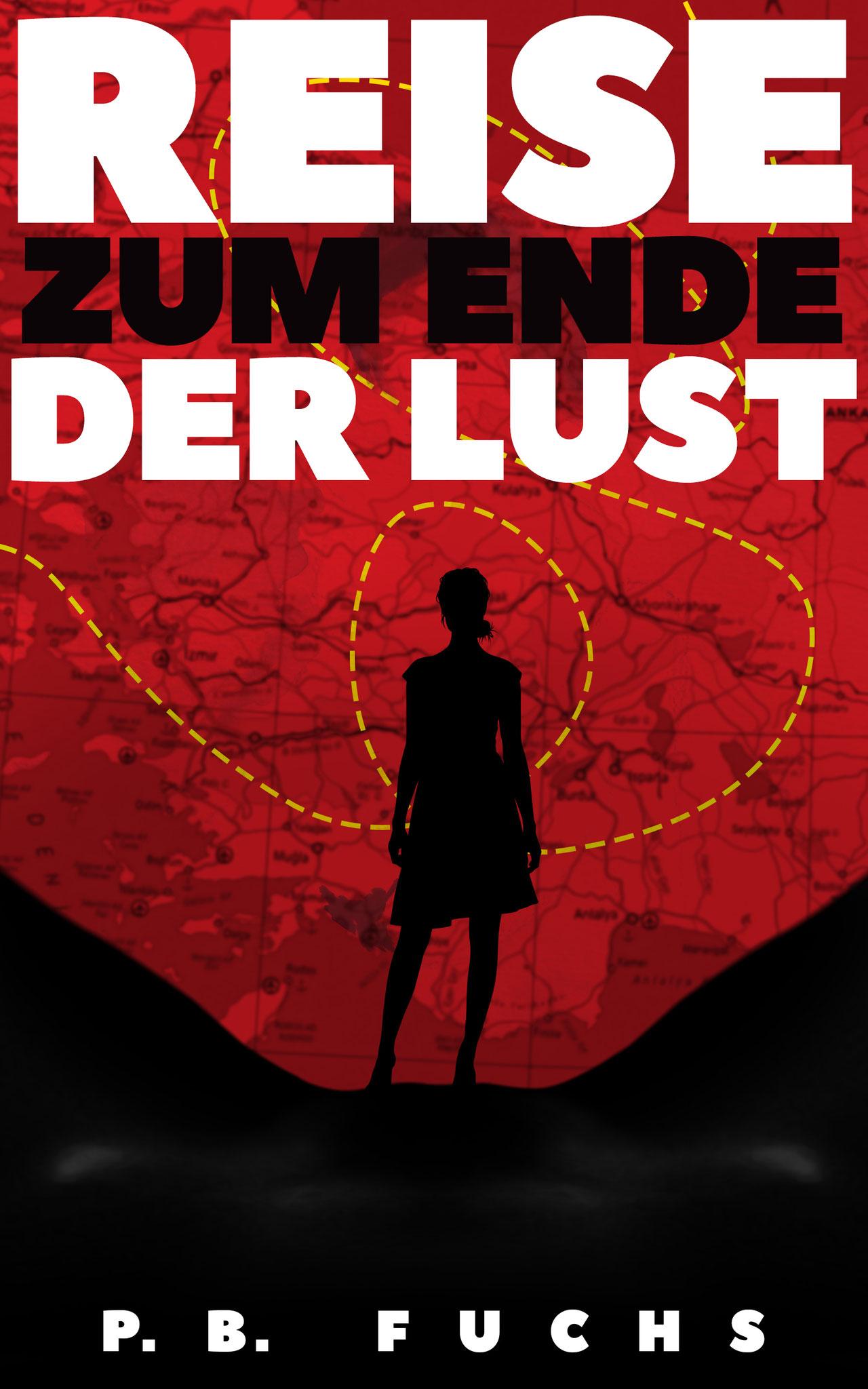 »Reise zum Ende der Lust«, Erotikroman von P.B.Fuchs