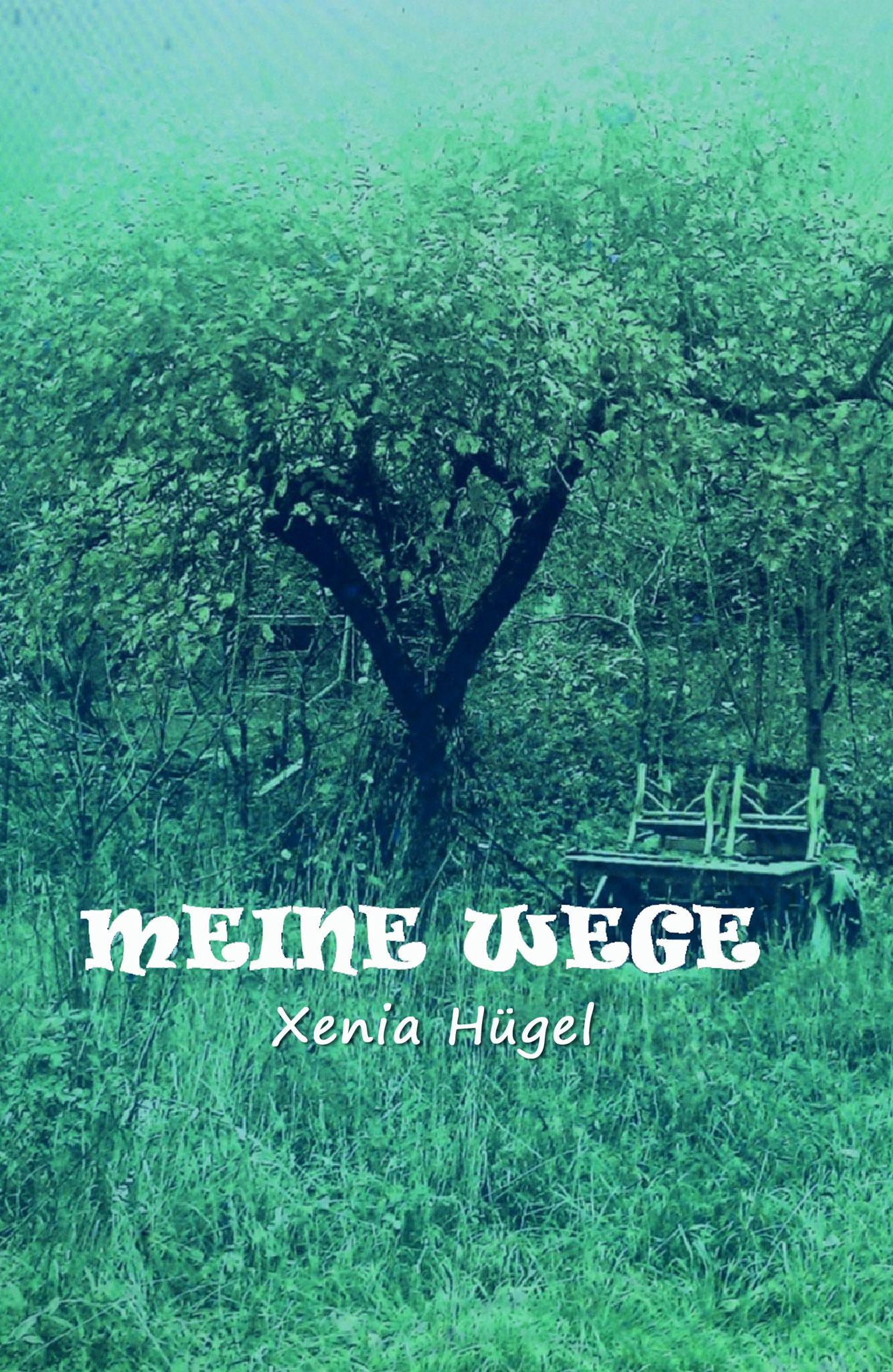 »Meine Wege», Lyrik von Xenia Hügel