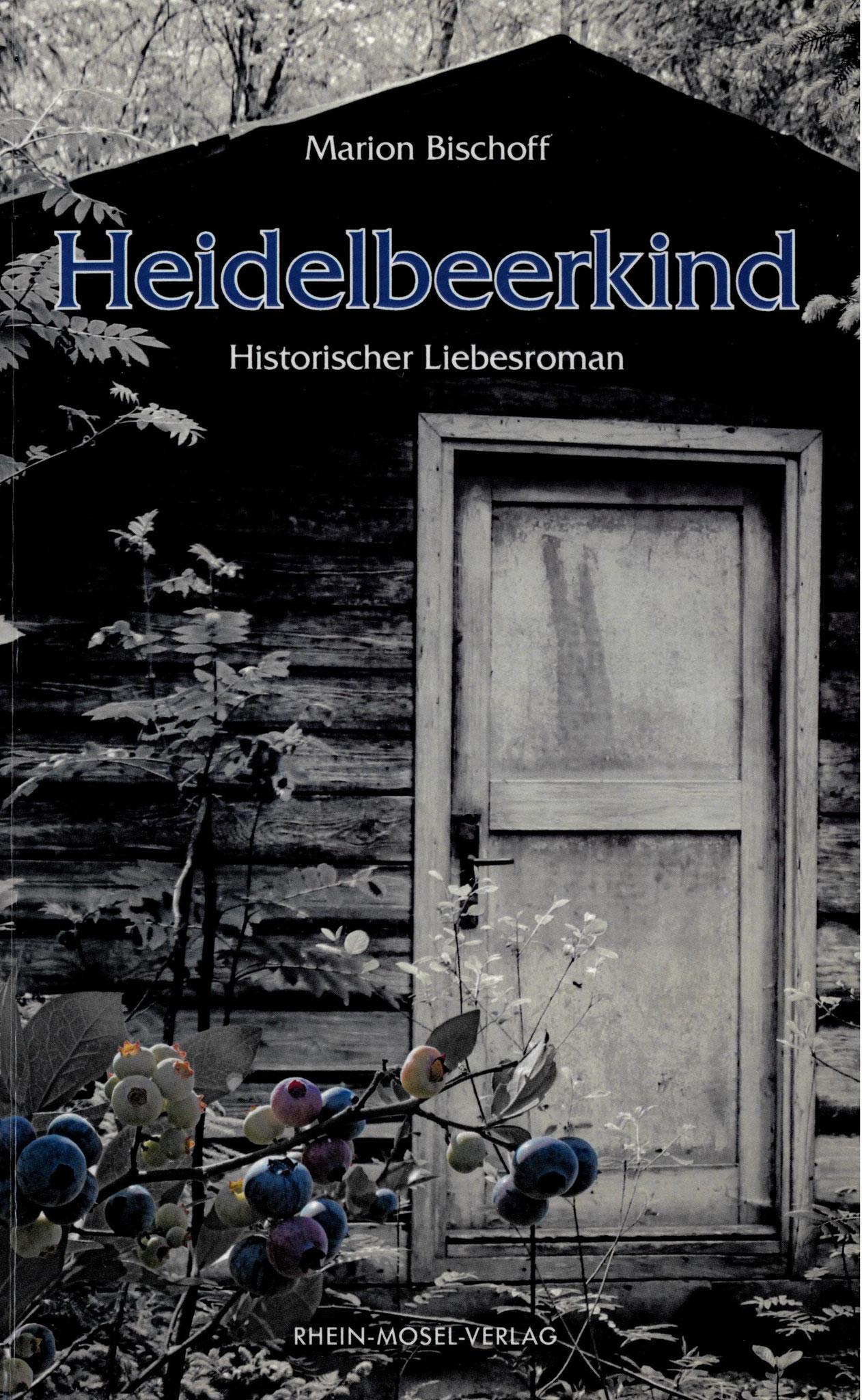 »Heidelbeerkind«, historischer Liebesroman von Marion Bischoff