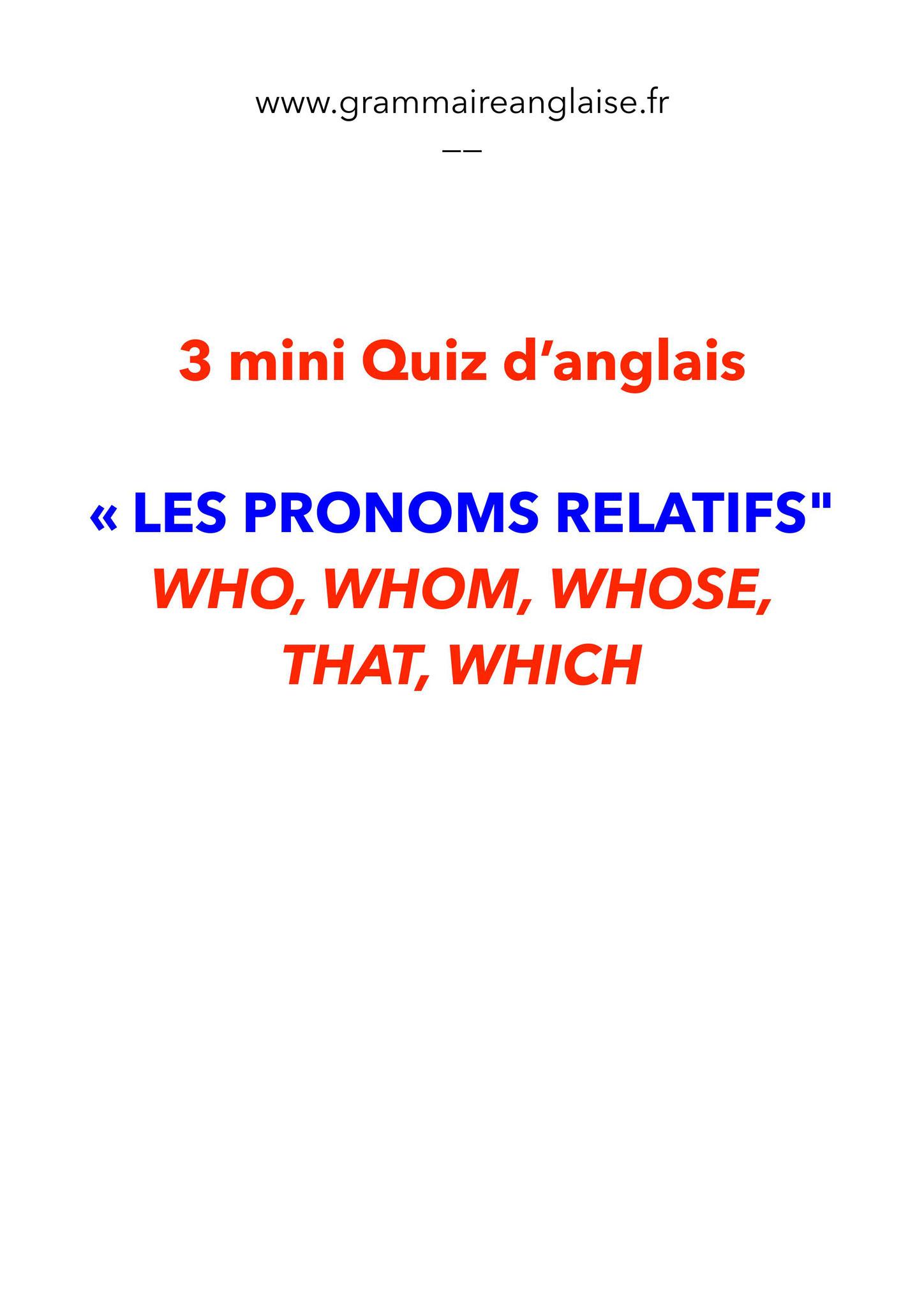 "3 mini Quiz d'anglais  «LES PRONOMS RELATIFS"" WHO, WHOM, WHOSE,  THAT, WHICH"
