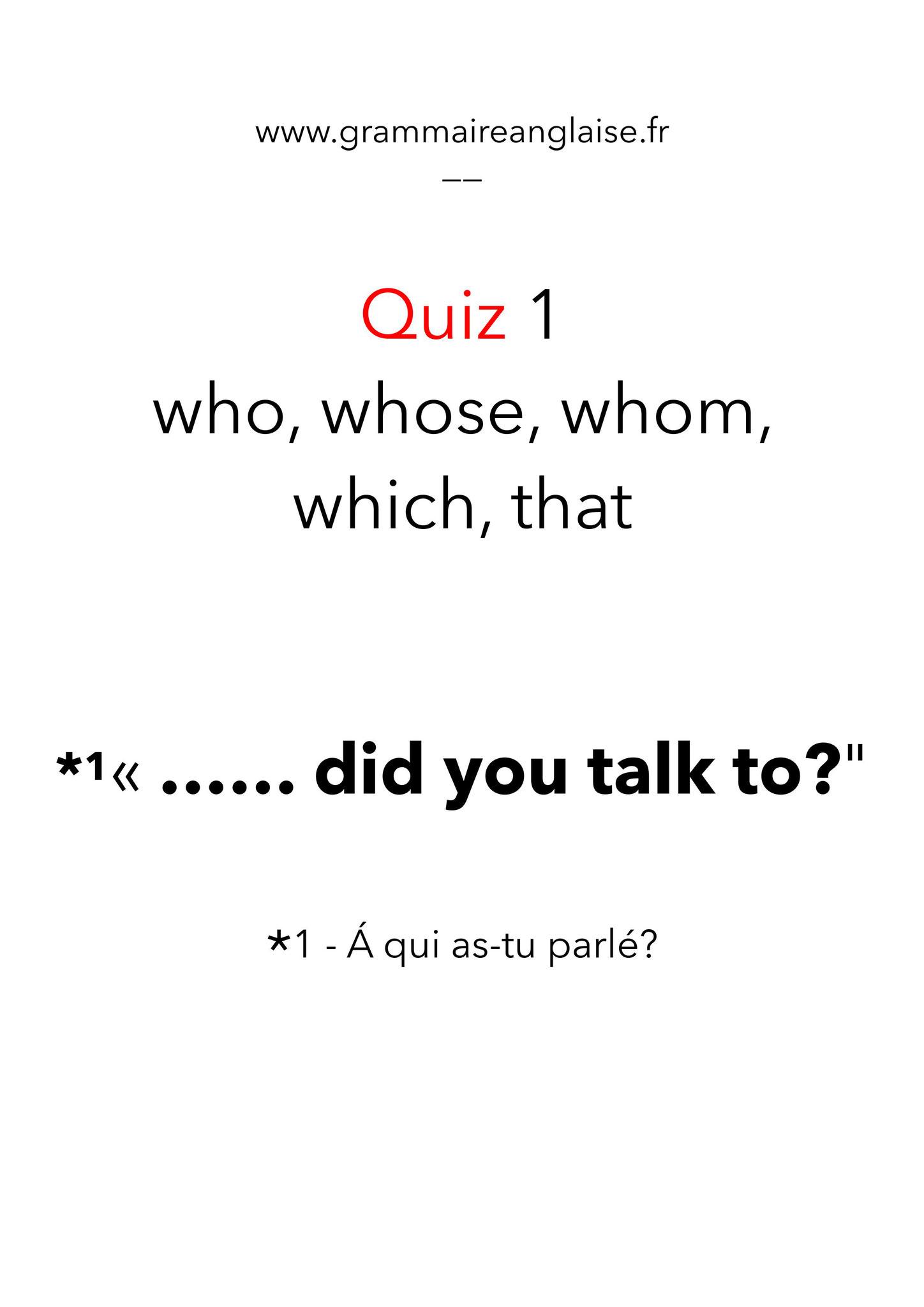 "Mini Quiz d'anglais - 1  «LES PRONOMS RELATIFS"" WHO, WHOM, WHOSE,  THAT, WHICH"