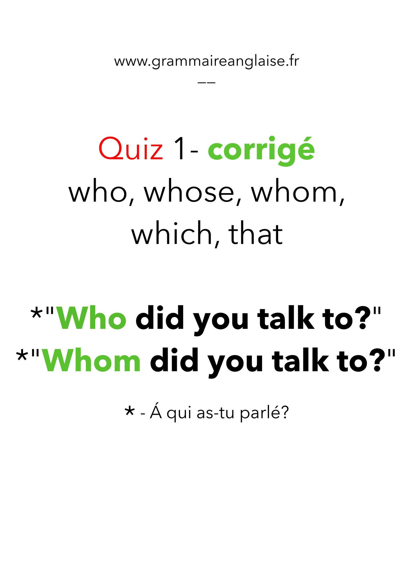 """Corrigé - Mini Quiz d'anglais - 1  «LES PRONOMS RELATIFS"""" WHO, WHOM, WHOSE,  THAT, WHICH"""