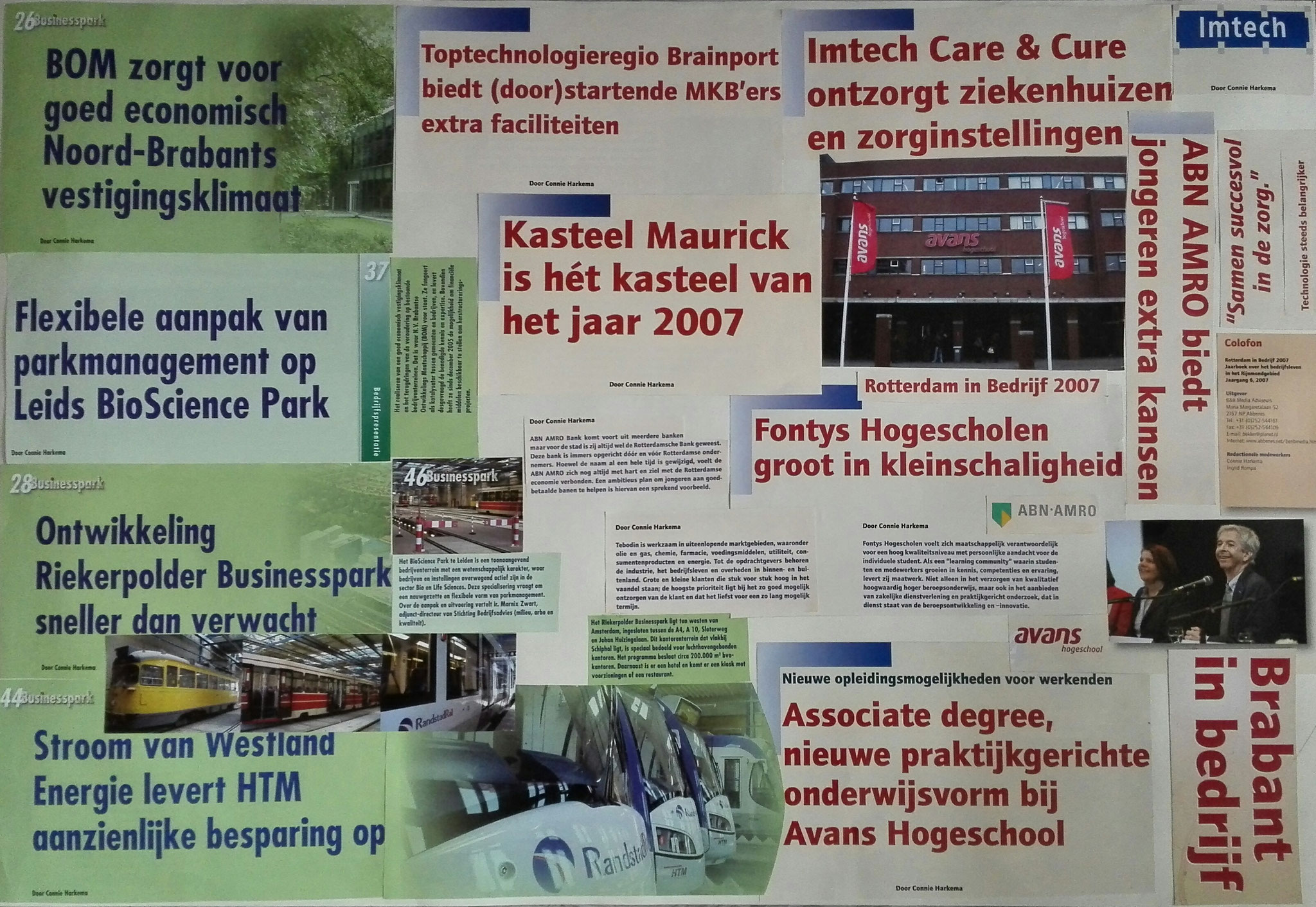 een samenstelling van stukjes tekst uit de managementjaarboeken Brabant in Bedrijf, Businesspark en Rotterdam in Bedrijf.  De bijbehorende haiku luidt als volgt: Extra kans op school - Praktijkgericht management - Vestigingsklimaat