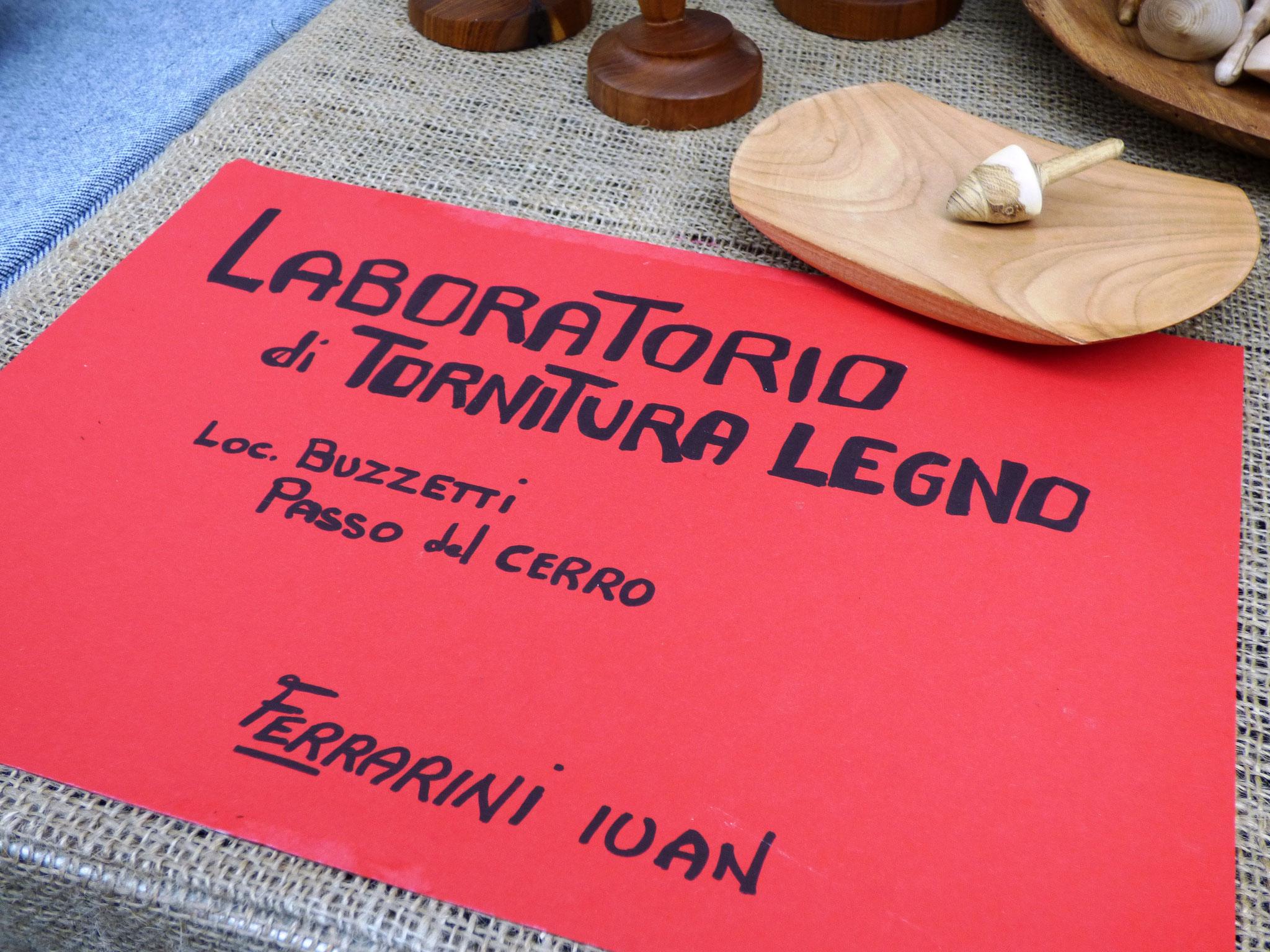Ferrarini Ivan  Laboratorio di tornitura legno  Passo del Cerro - Loc. Buzzetti
