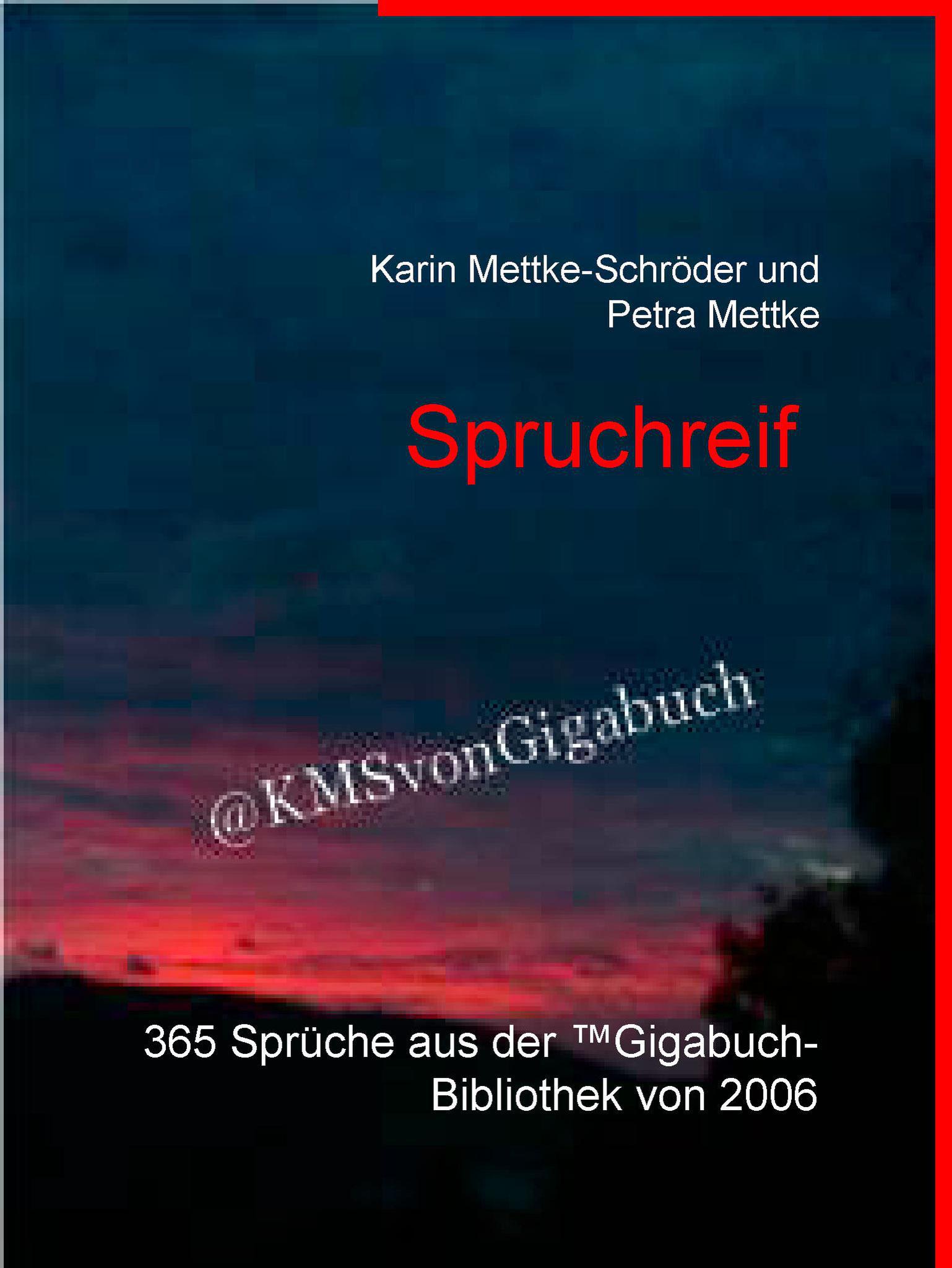 Karin Mettke-Schröder, Petra Mettke/Spruchreif/Gigabuch Bibliothek 2006/e-Short ISBN 9783734710490
