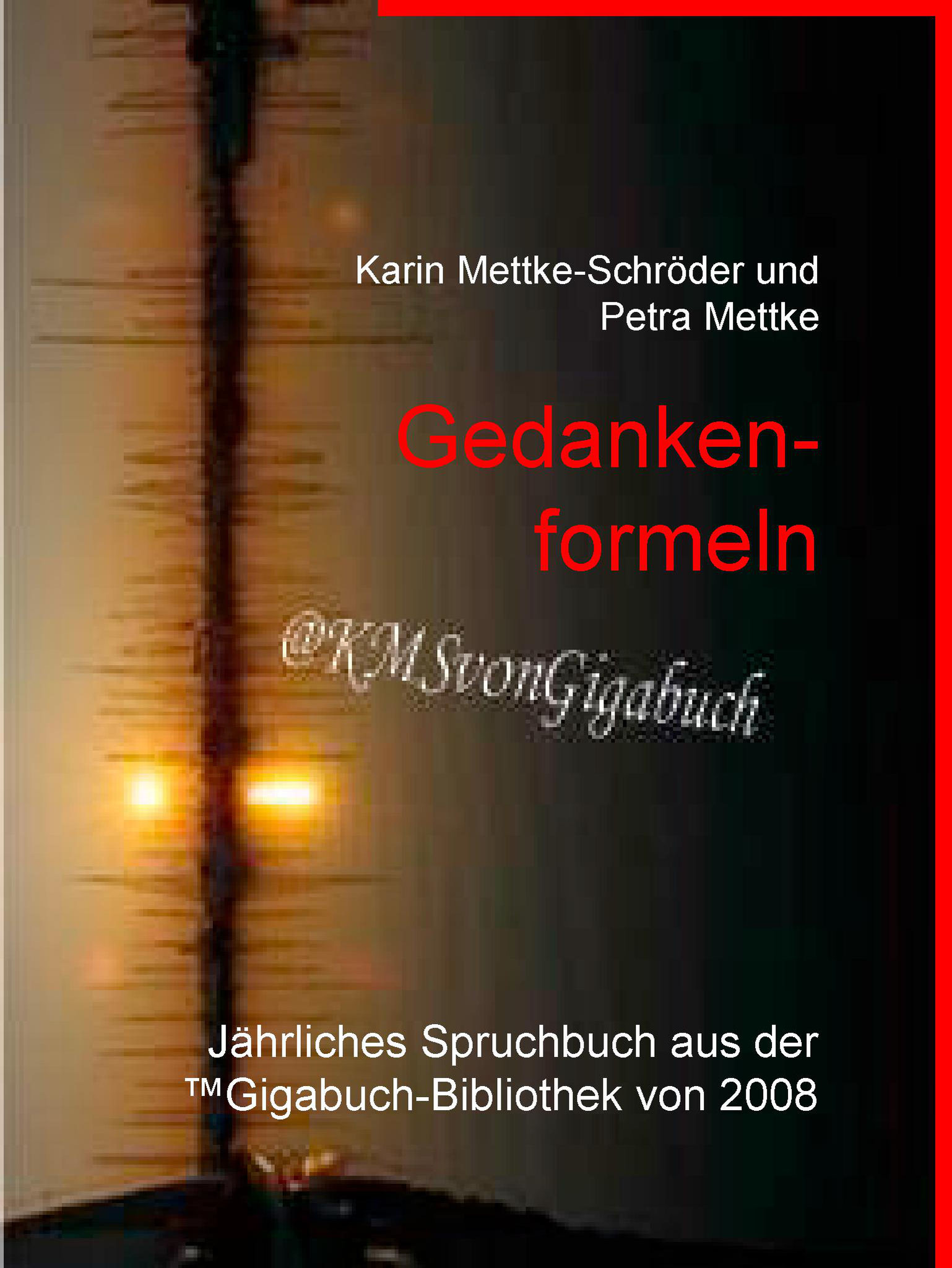 Karin Mettke-Schröder, Petra Mettke/Gedankenformeln/Gigabuch Bibliothek 2008/e-Short ISBN 97837347114