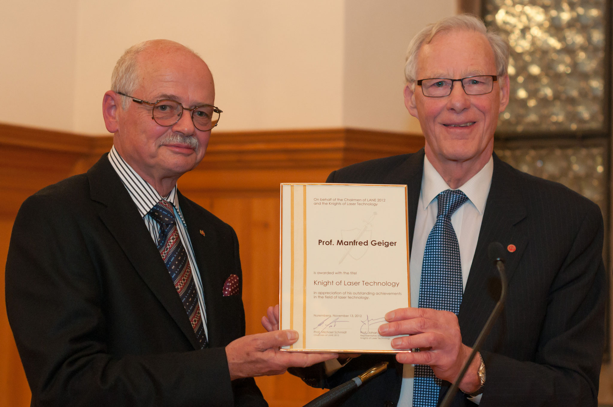 Prof. Manferd Geiger, Knight of Laser Technology 2012 (left) and Prof. Johan Meijer, Knight of Laser Technology 2010 (right)