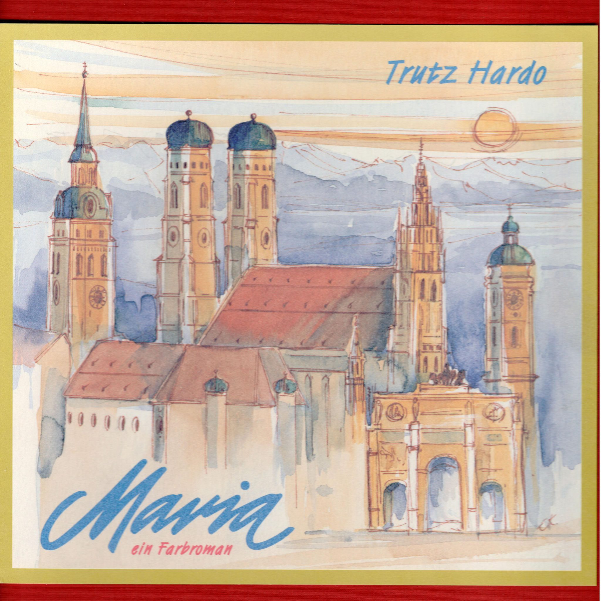 Trutz Hardo - Farbroman - Band 4 - Maria