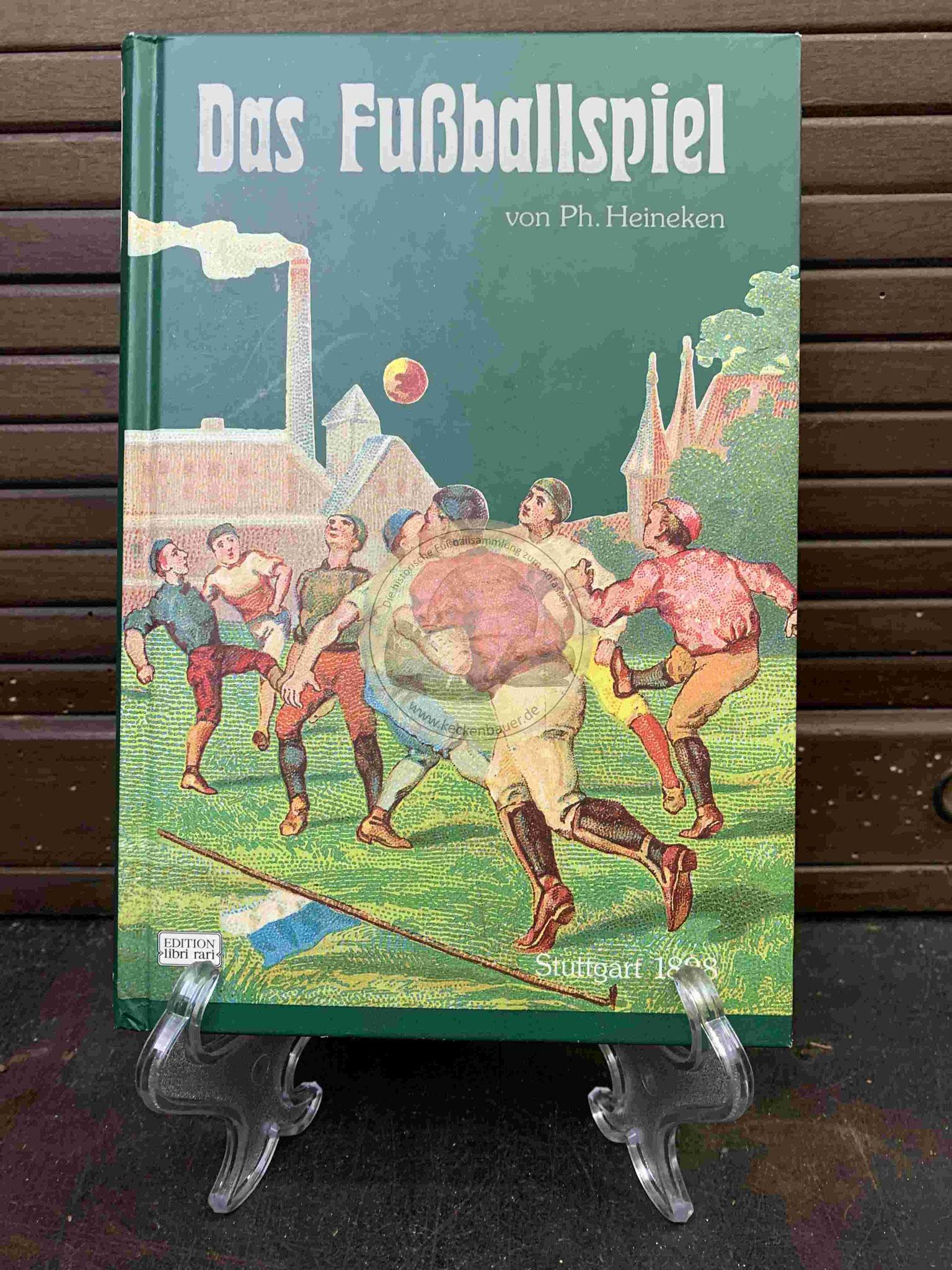 Das Fußballspiel Association und Rugby von Ph. Heineken aus dem Jahr 1898, hier ein Reprint aus dem Jahr 1994
