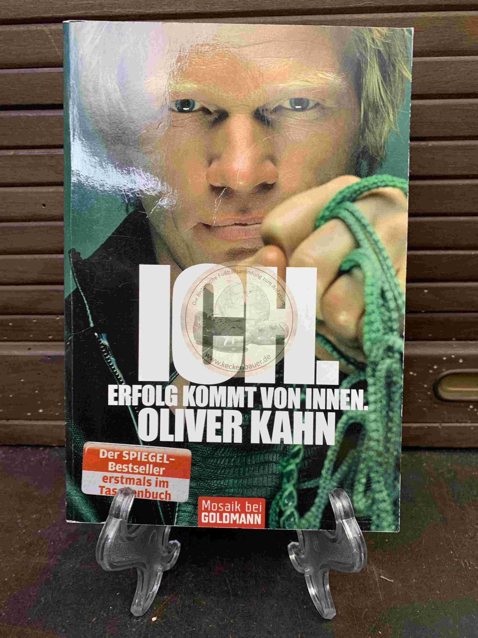 ICH Erfolg kommt von innen Oliver Kahn aus dem Jahr 2010
