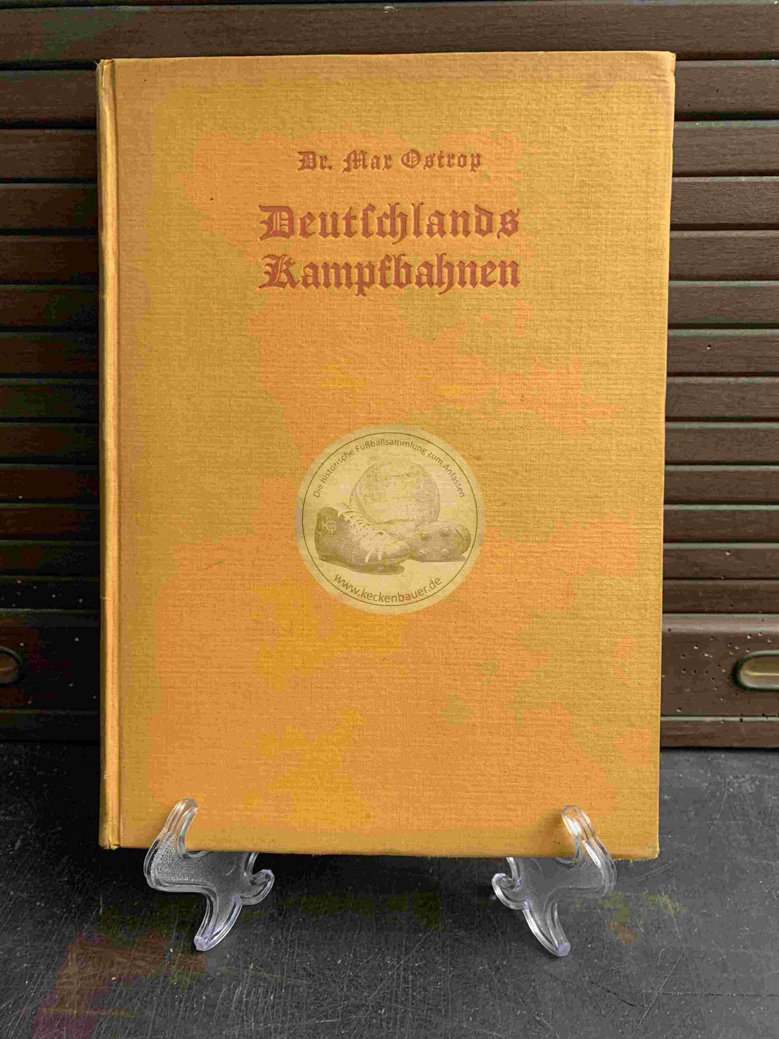 Deutschlands Kampfbahnen von Dr. Max Ostrop aus dem Jahr 1928