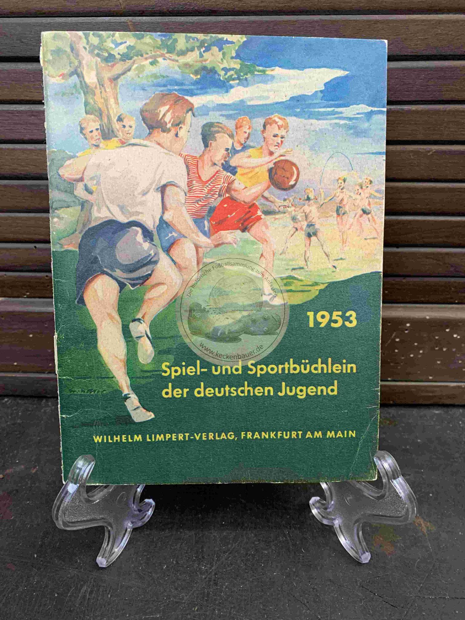Spiel- und Sportbüchlein der deutschen Jugend vom Wilhelm Limpert-Verlag aus dem Jahr 1953