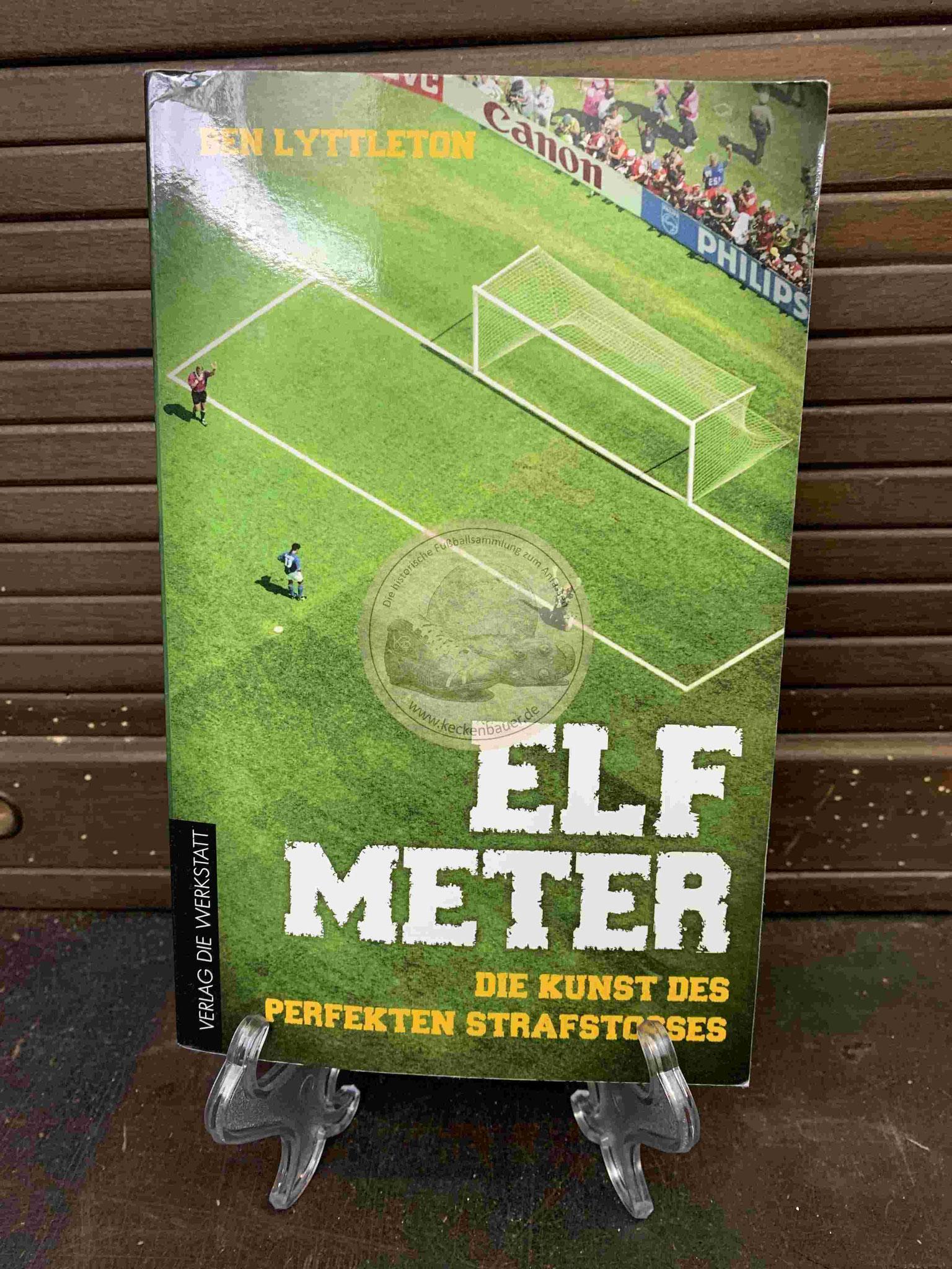 Ben Lyttleton Elf Meter Die Kunst des perfekten Strafstosses aus dem Jahr 2014