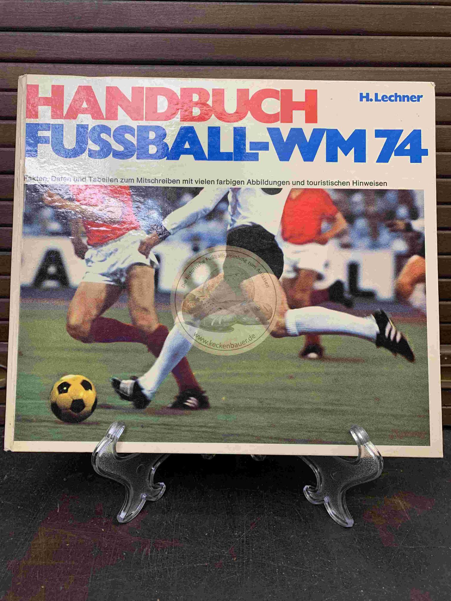 Handbuch Fußball WM 74 von H.Lechner aus dem Jahr 1974