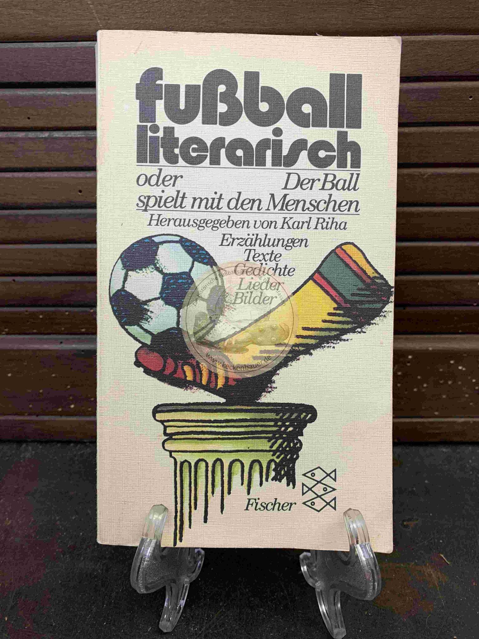 Karl Rita Fußball literarisch oder Der Ball spielt mit den Menschen aus dem Jahr 1982