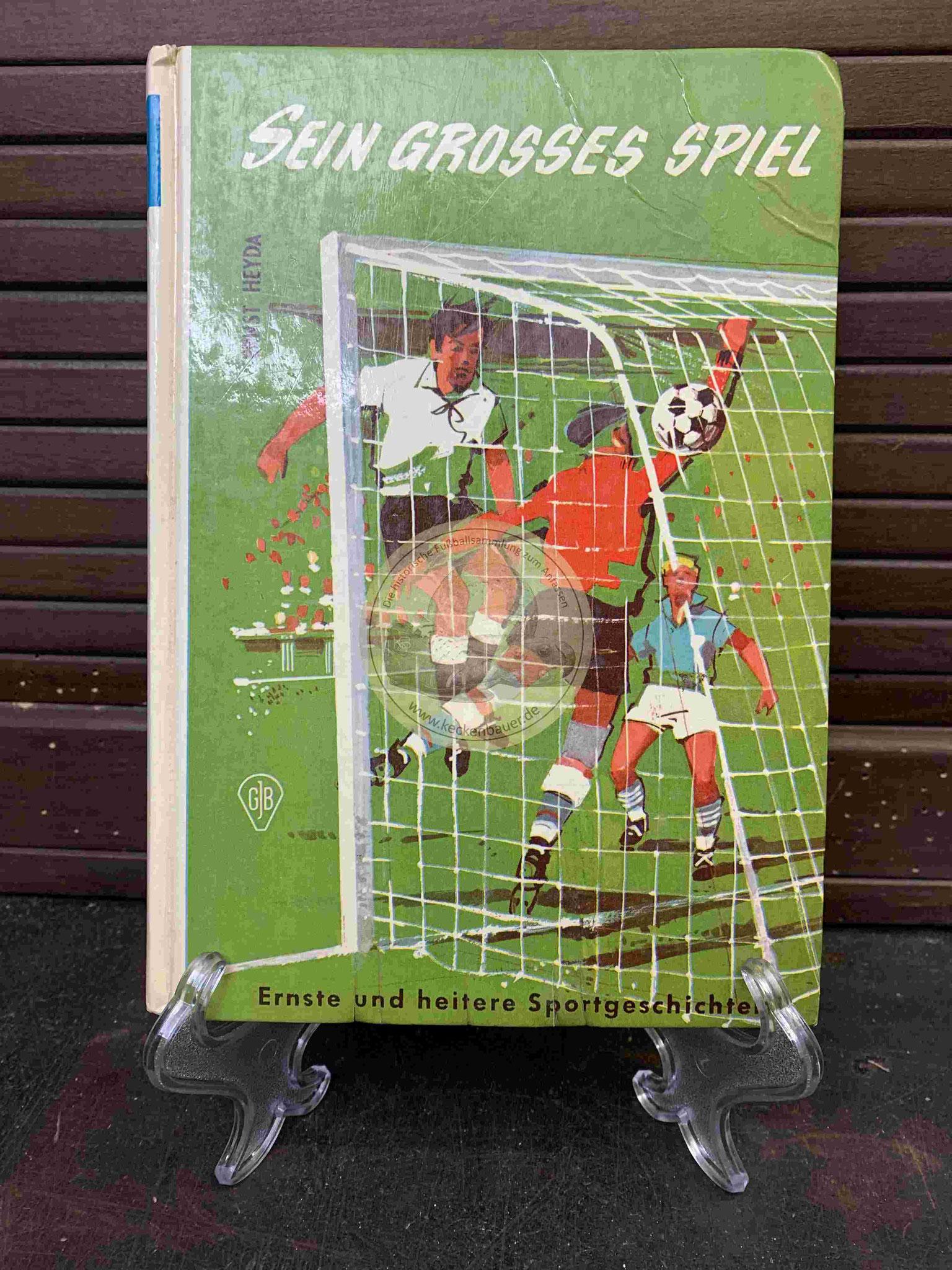 Sein Grosses Spiel Ernste und heitere Sportgeschichten aus dem Jahr 1965