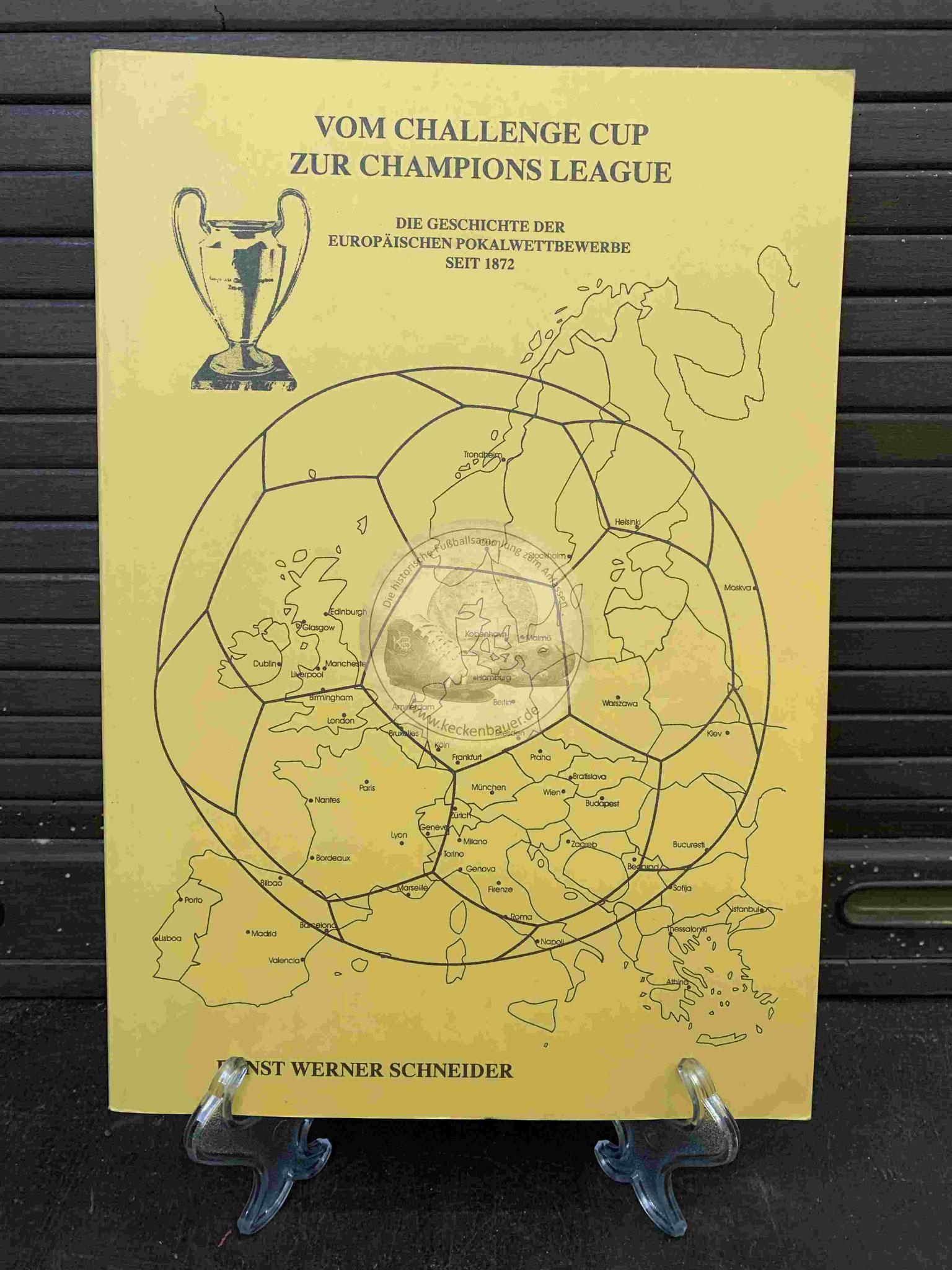 Vom Challenge Cup zur Champions Leaque von Ernst Werner Schneider aus dem Jahr 1999