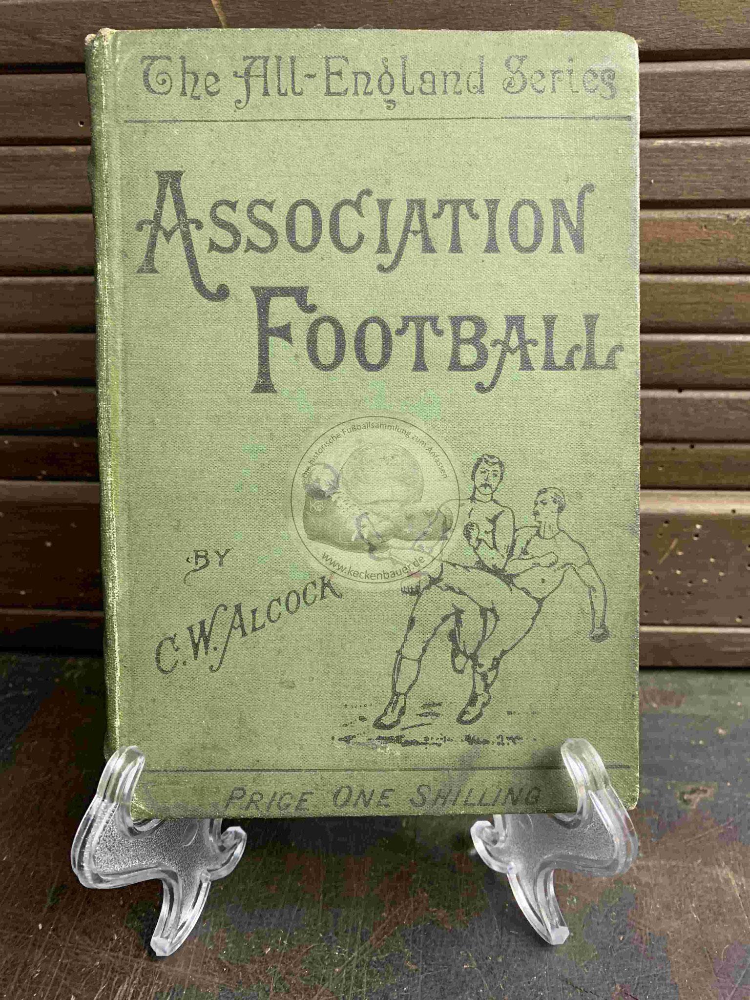 The All-England Series Association Football by C.W. Alcock aus dem Jahr 1902