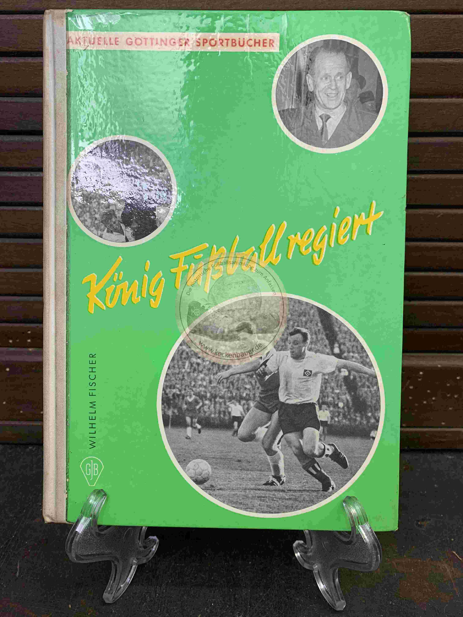 Wilhelm Fischer König Fußball regiert aus dem Jahr 1959