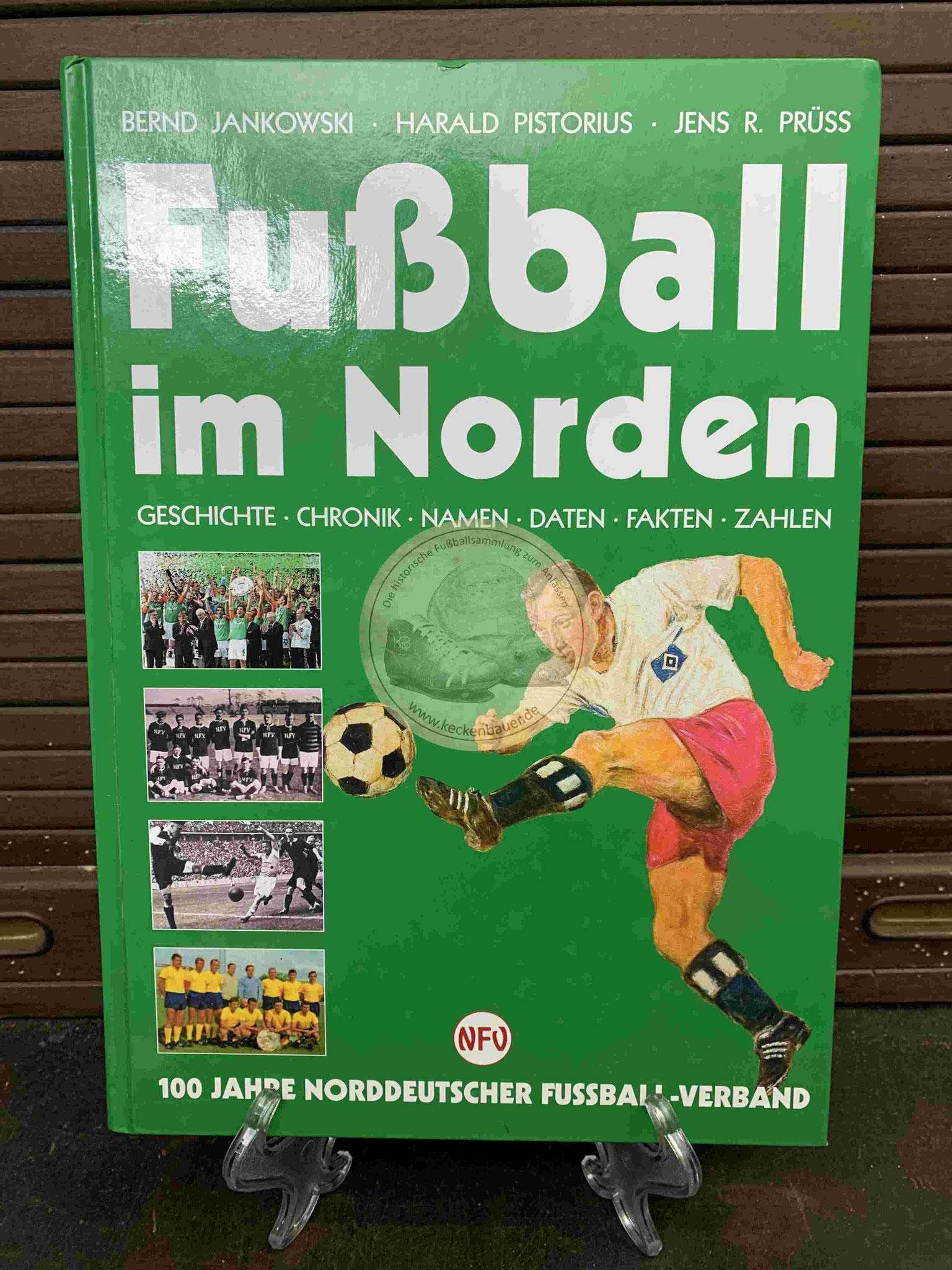 Fußball im Norden 100 Jahre Norddeutscher Fussball-Verband aus dem Jahr 2004