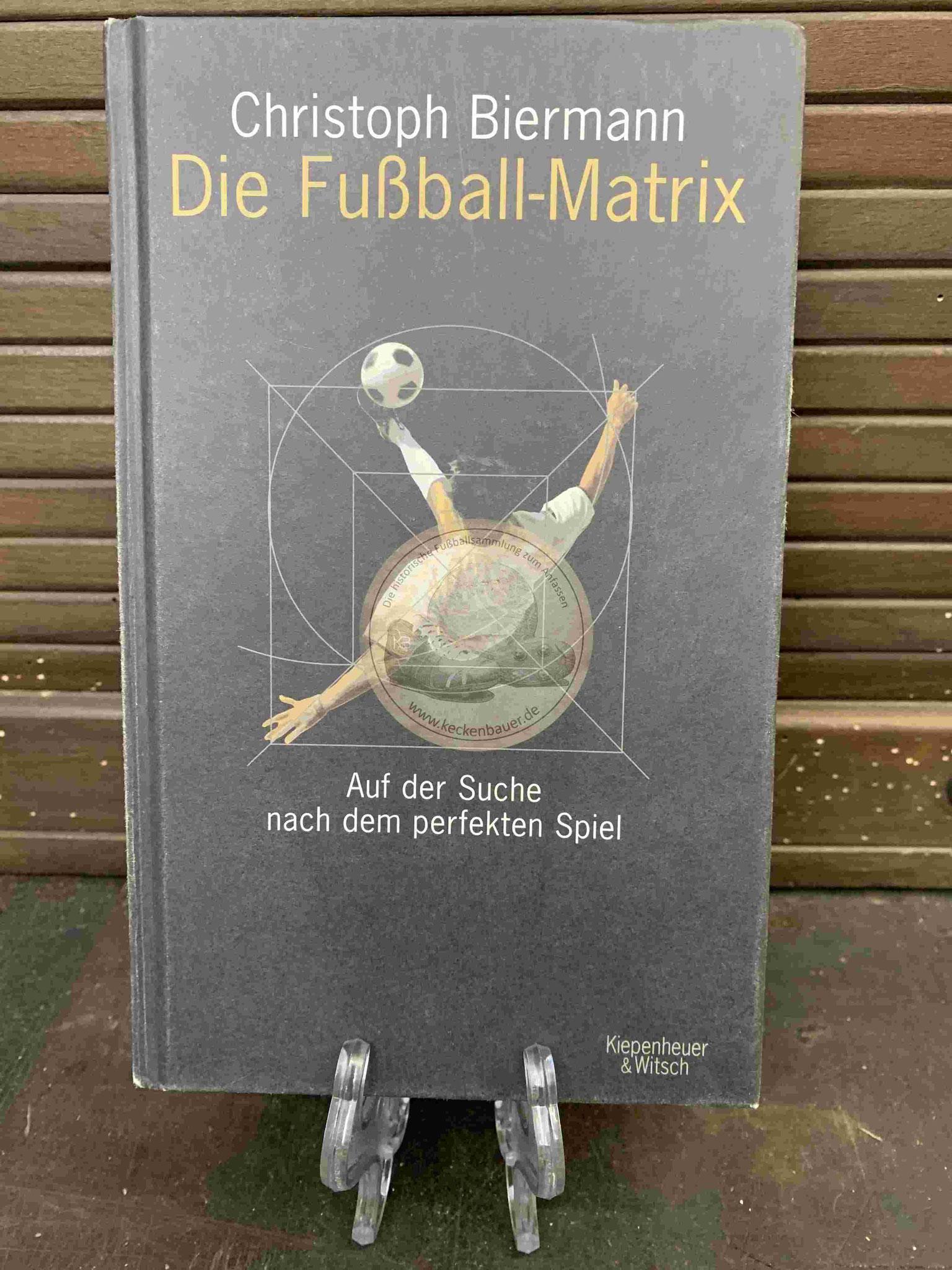 Christoph Biermann Die Fußball-Matrix aus dem Jahr 2009