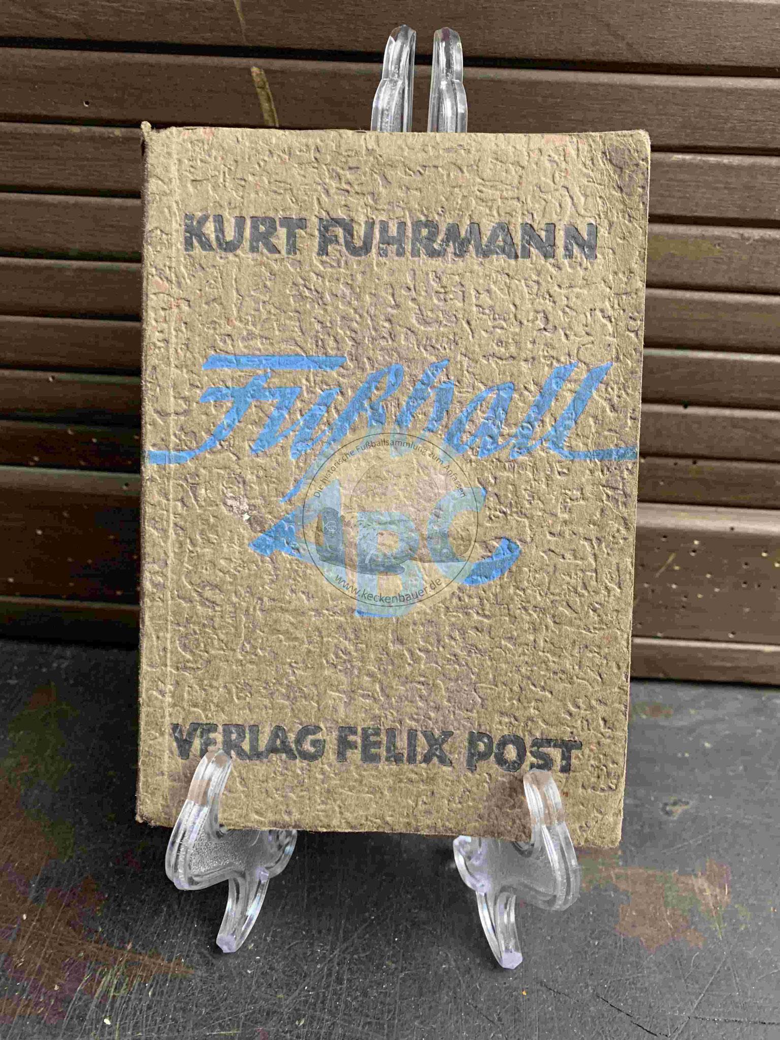 Kurt Fuhrmann Fußball ABC im Verlag Felix Post aus dem Jahr 1947